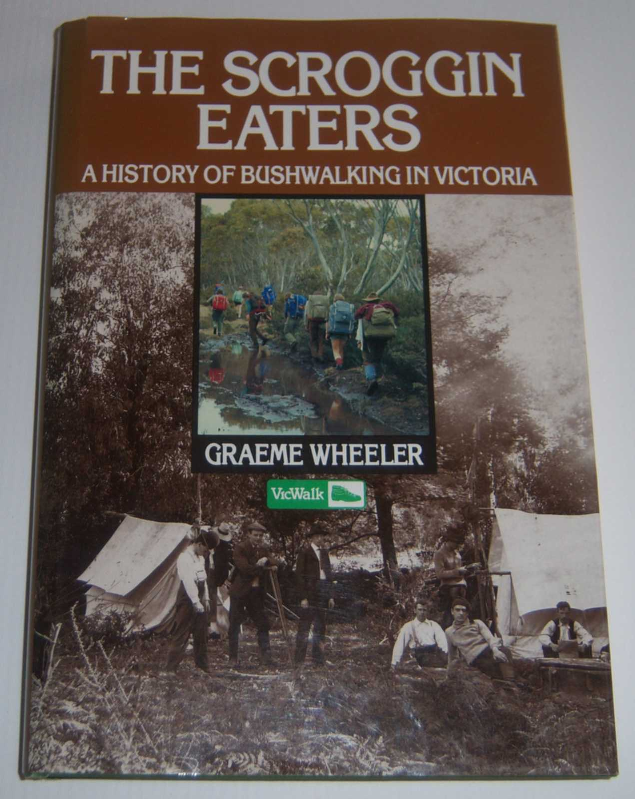 Image for THE SCROGGIN EATERS: A History of Bushwalking in Victoria to 1989