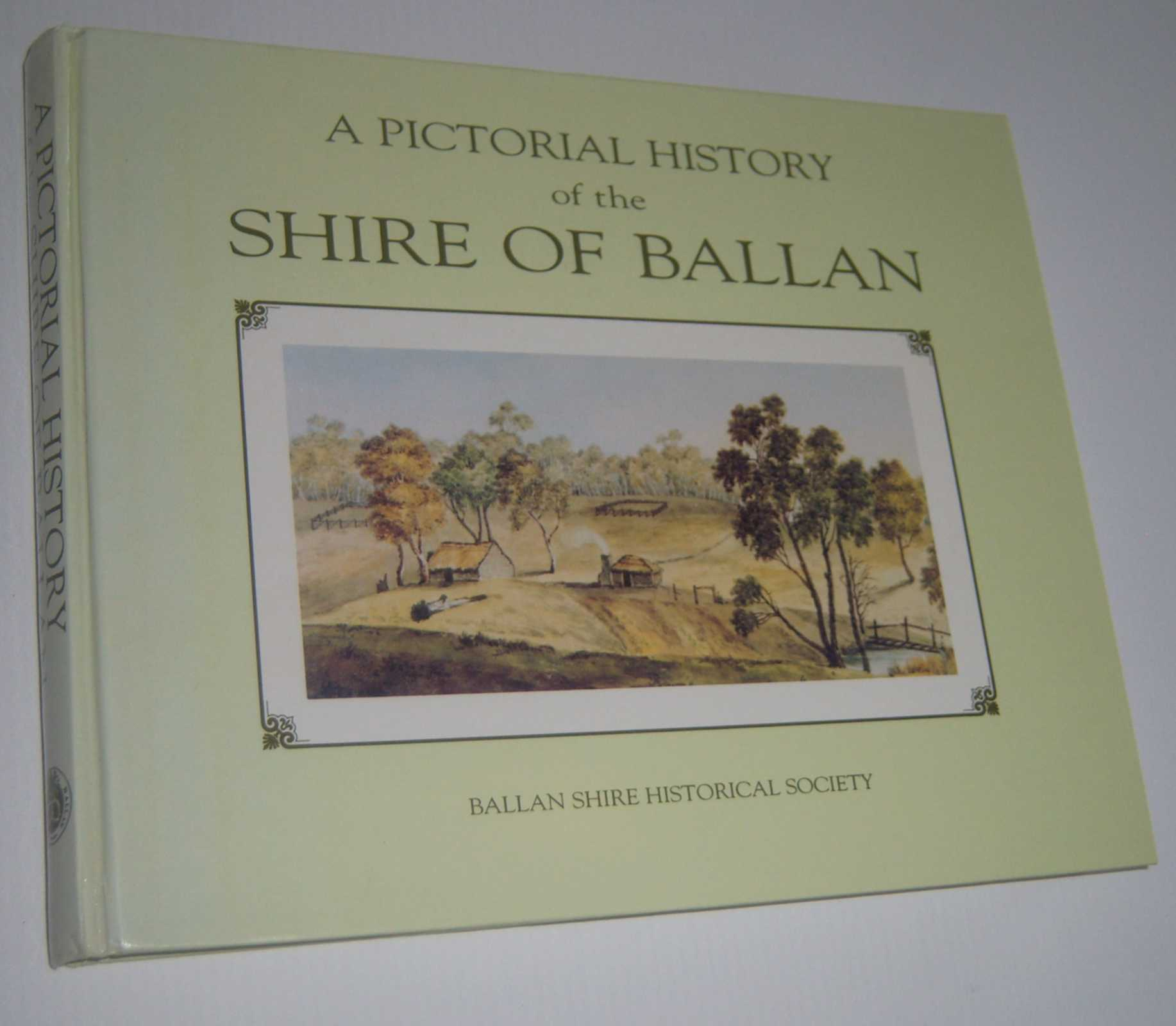 Image for A PICTORIAL HISTORY OF THE SHIRE OF BALLAN
