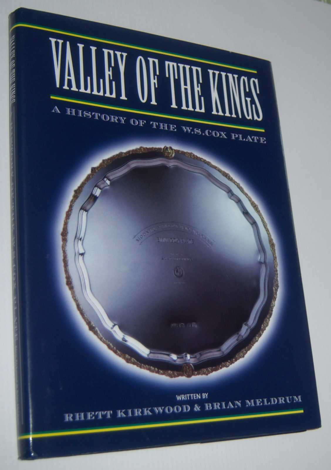 Image for VALLEY OF THE KINGS: A History of the W.S. Cox Plate
