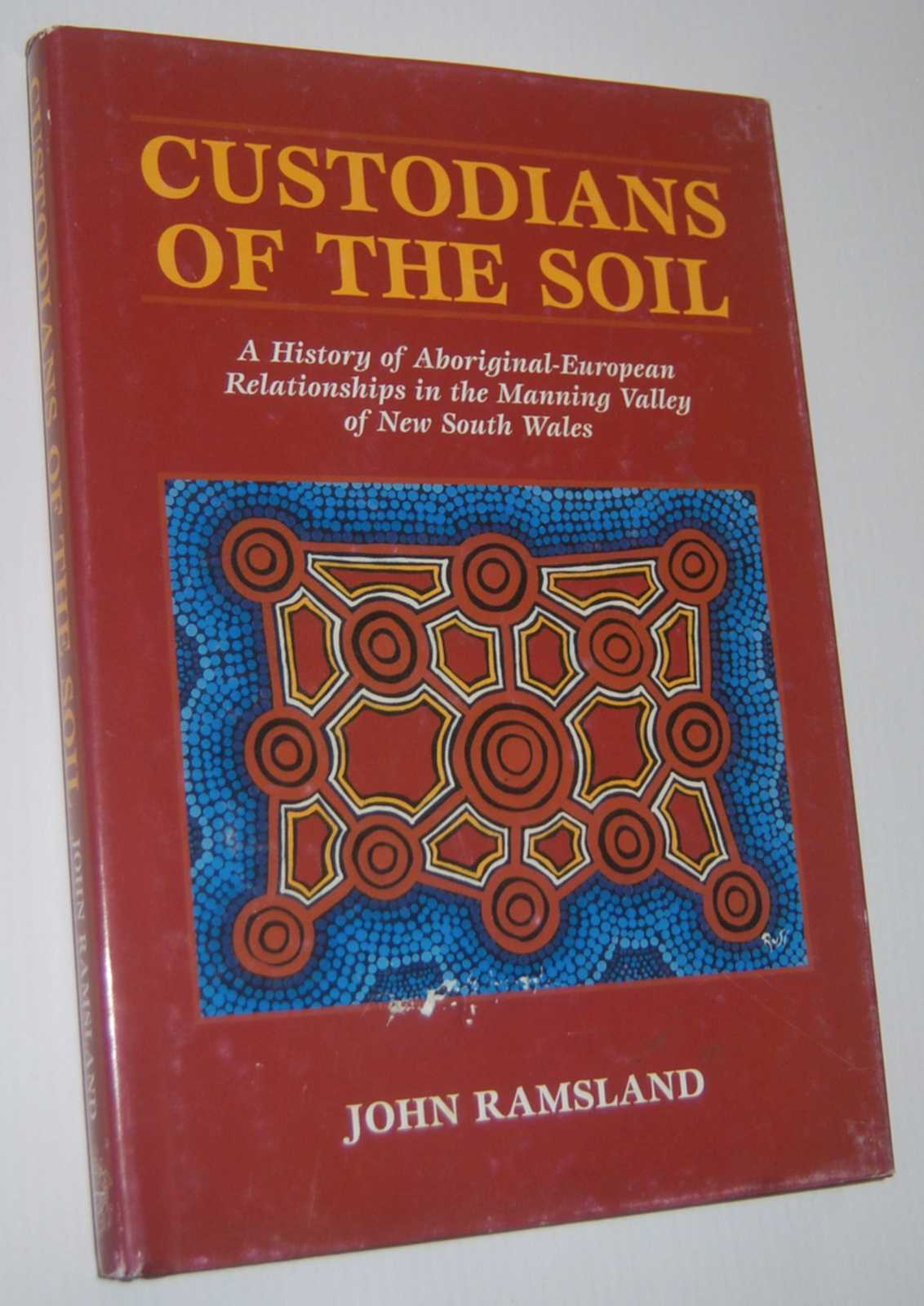 Image for CUSTODIANS OF THE SOIL: A History of Aboriginal-European Relationships in the Manning Valley of New South Wales