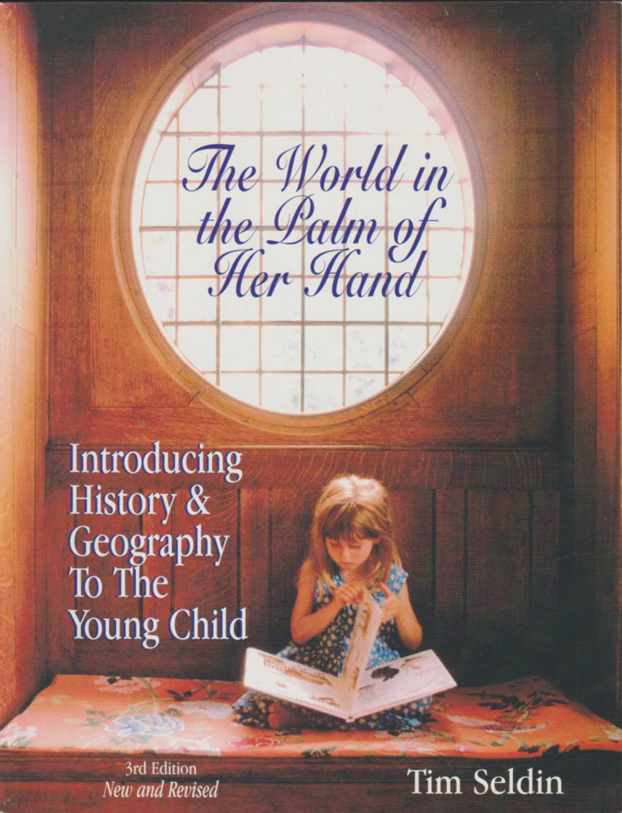 Image for THE WORLD IN THE PALM OF HER HAND: Introducing History and Geography to the Young Child  (3rd Edition)