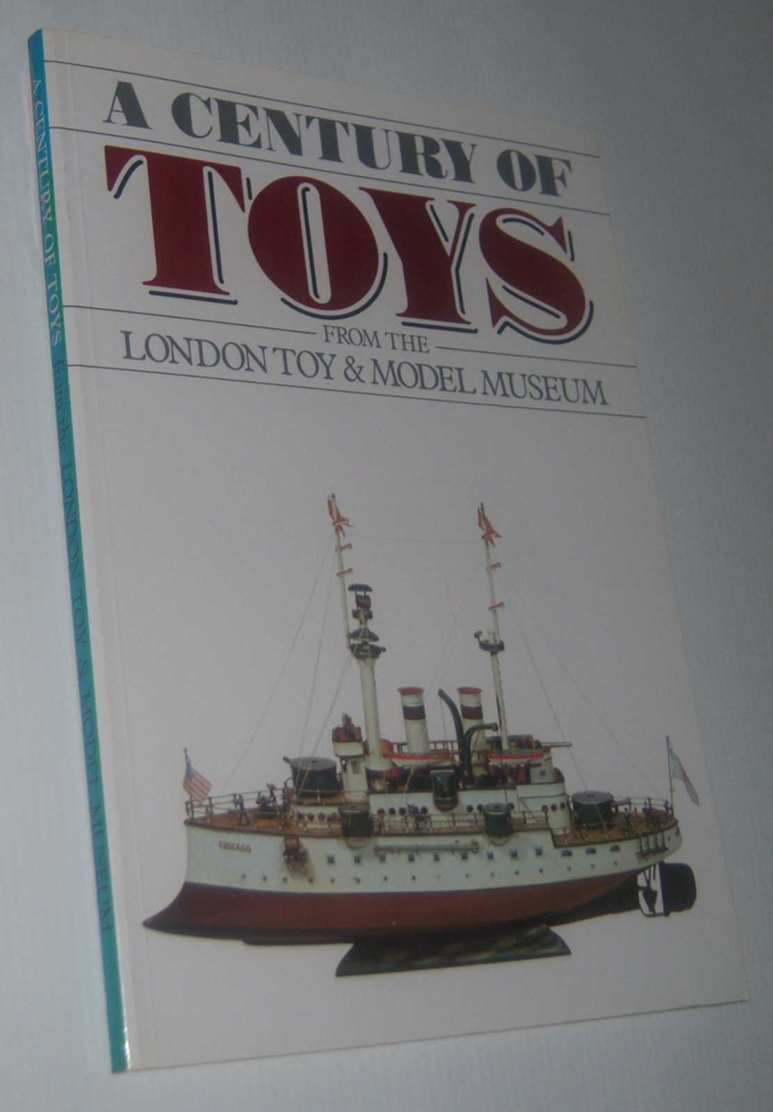 Image for A CENTURY OF TOYS FROM THE LONDON TOY AND MODEL MUSEUM (Exhibition Catalogue)