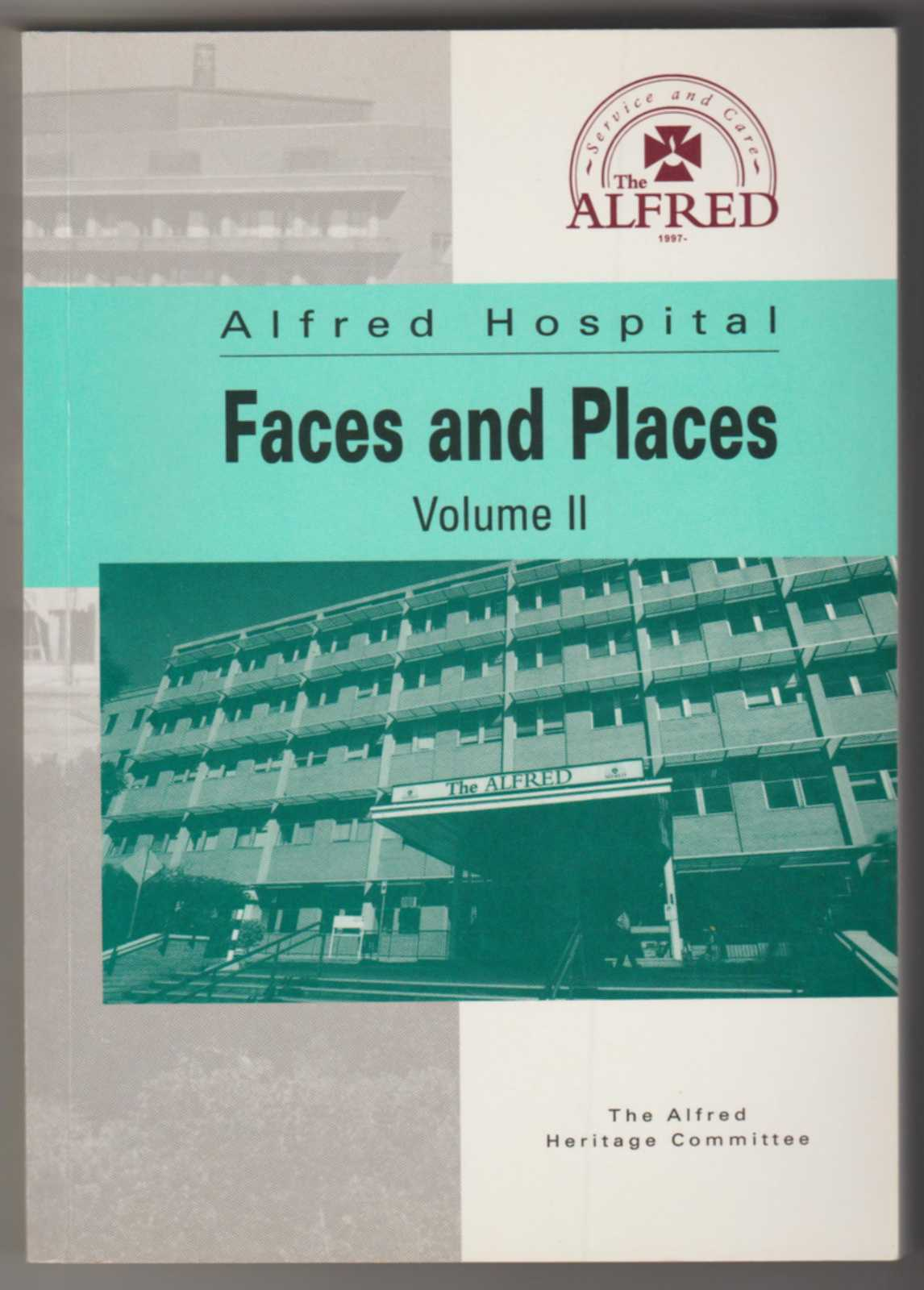 Image for ALFRED HOSPITAL: Faces and Places. Volume II