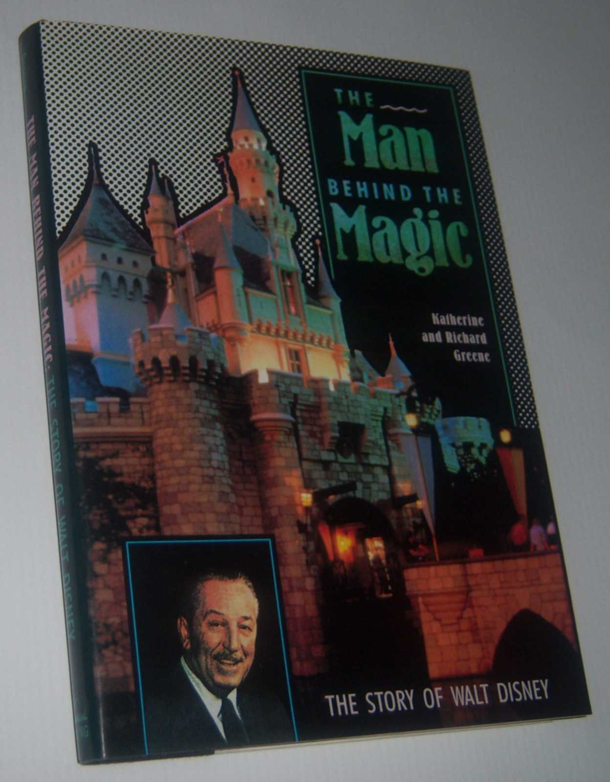 Image for THE MAN BEHIND THE MAGIC: The Story of Walt Disney