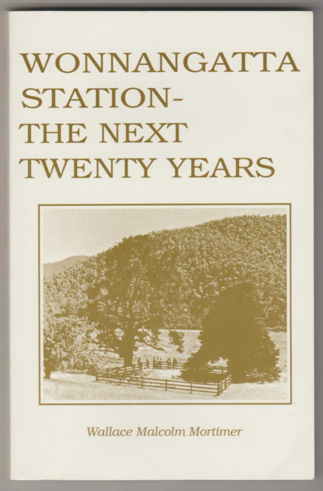 Image for WONNANGATTA STATION - The Next Twenty Years. A Sequel to The History of Wonnangatta Station  (Inscribed Copy)