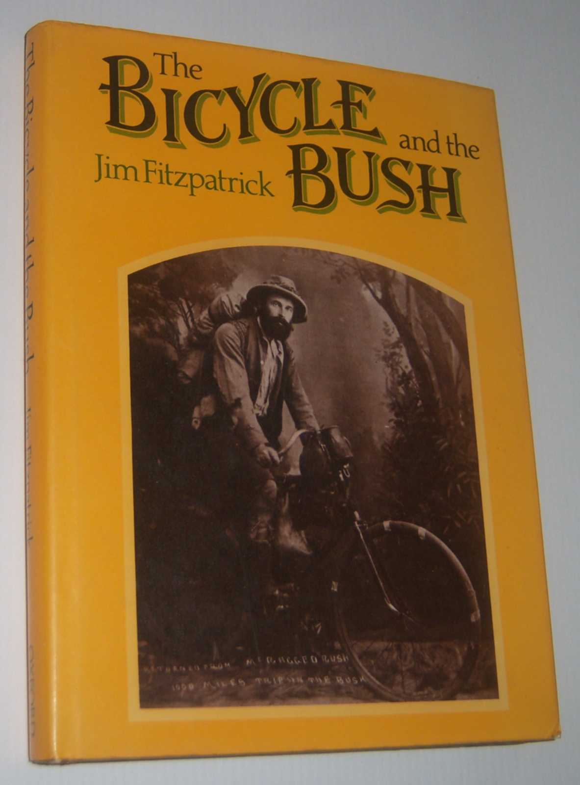 Image for THE BICYCLE AND THE BUSH: Man and Machine in Rural Australia