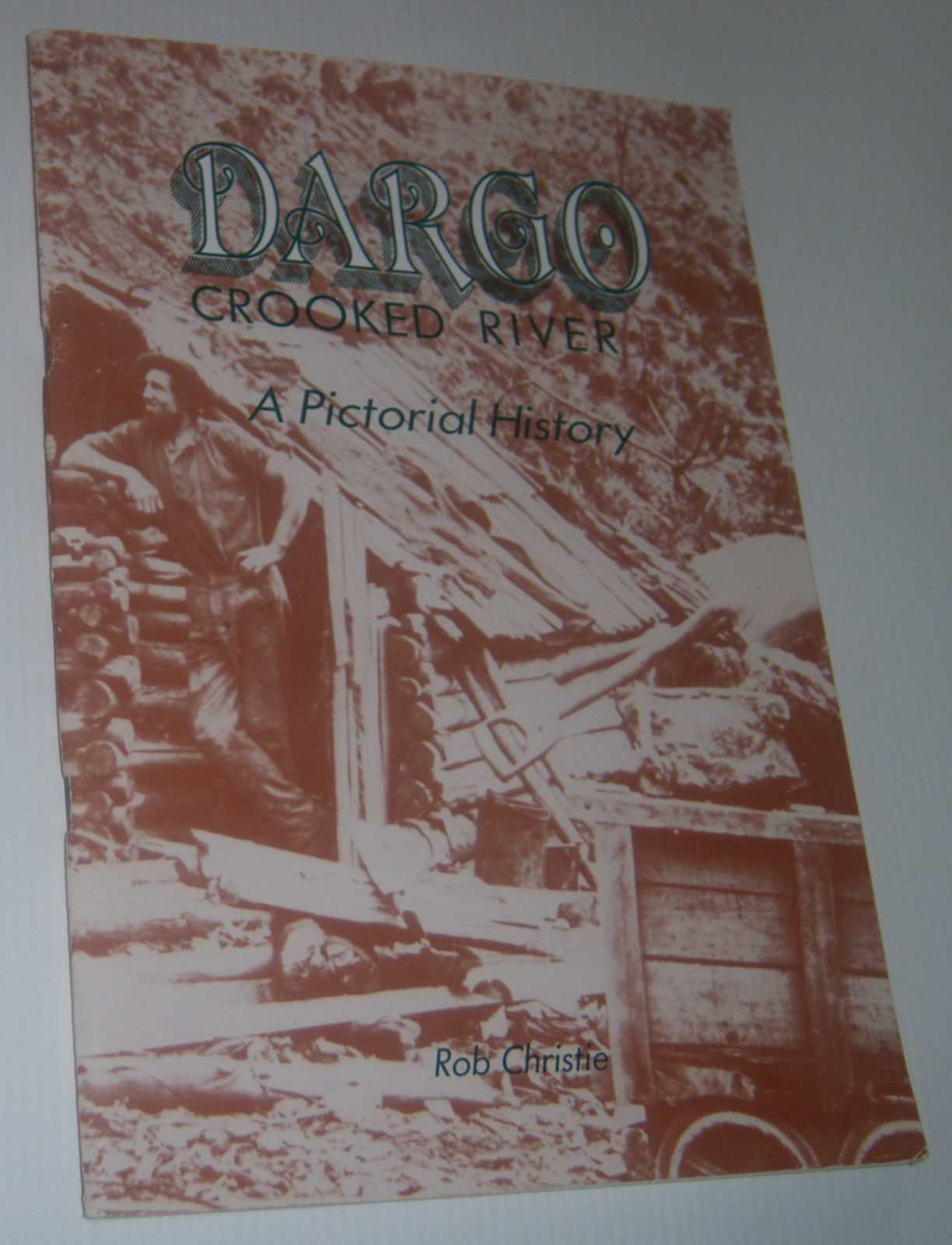 Image for DARGO CROOKED RIVER: A Pictorial History