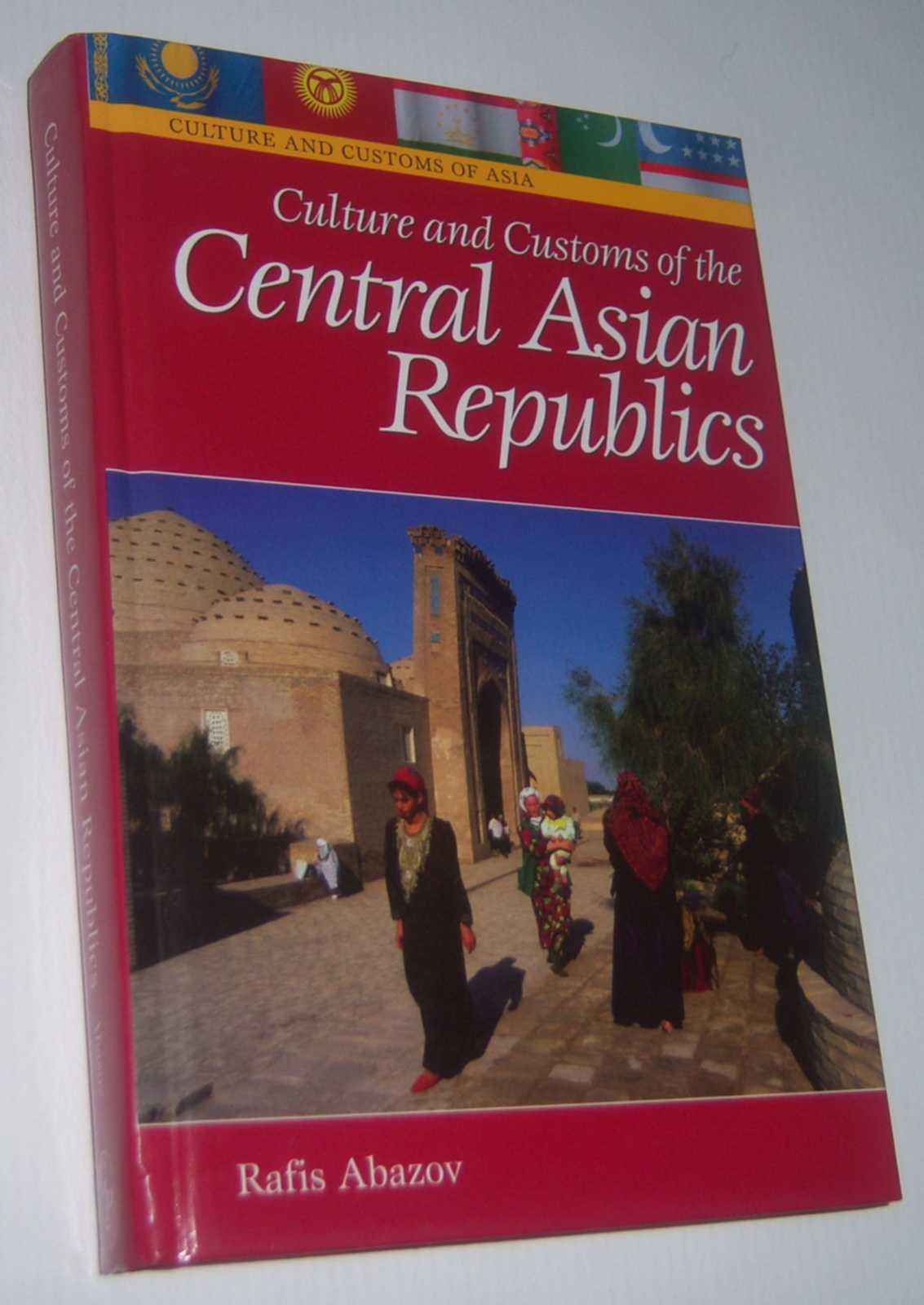 Image for CULTURE AND CUSTOMS OF CENTRAL ASIAN REPUBLICS