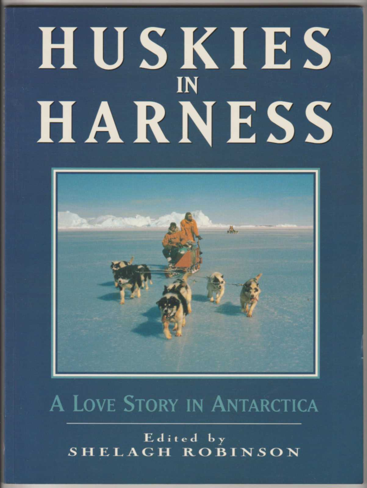 Image for HUSKIES IN HARNESS: A Love Story in Antarctica