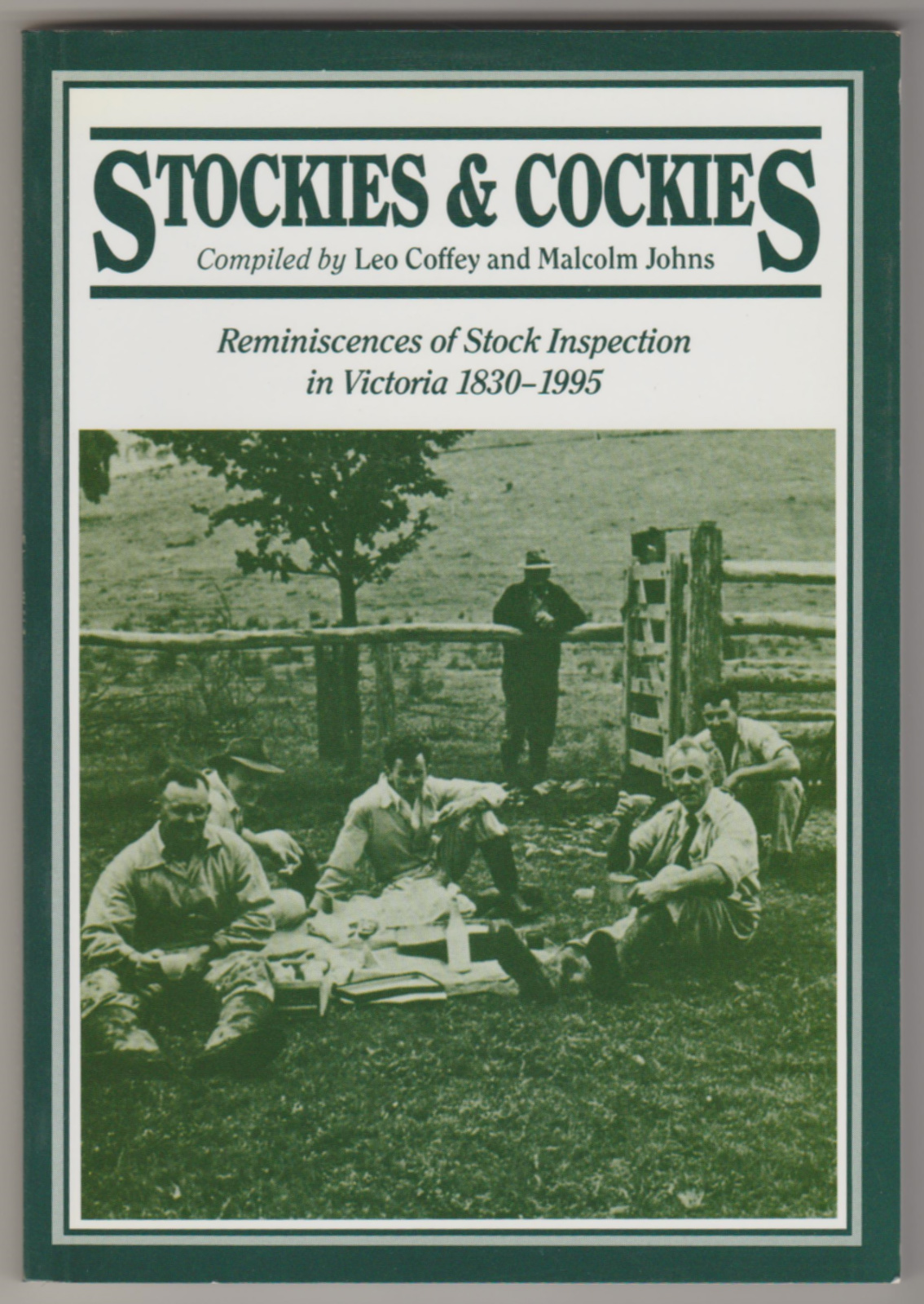 Image for STOCKIES AND COCKIES: Reminiscences of Stock Inspection in Victoria 1830-1995