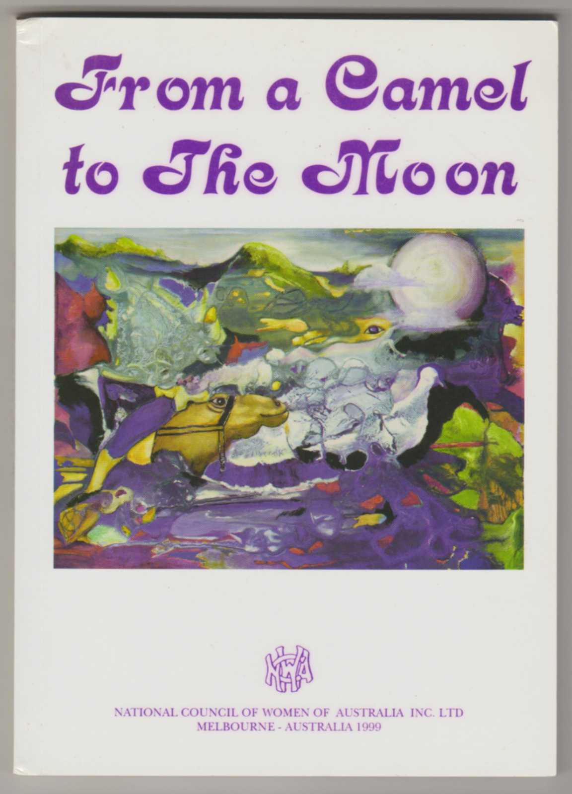 Image for FROM A CAMEL TO THE MOON: An Anthology for the International Year of Older Persons  - Signed by (some) Contributors