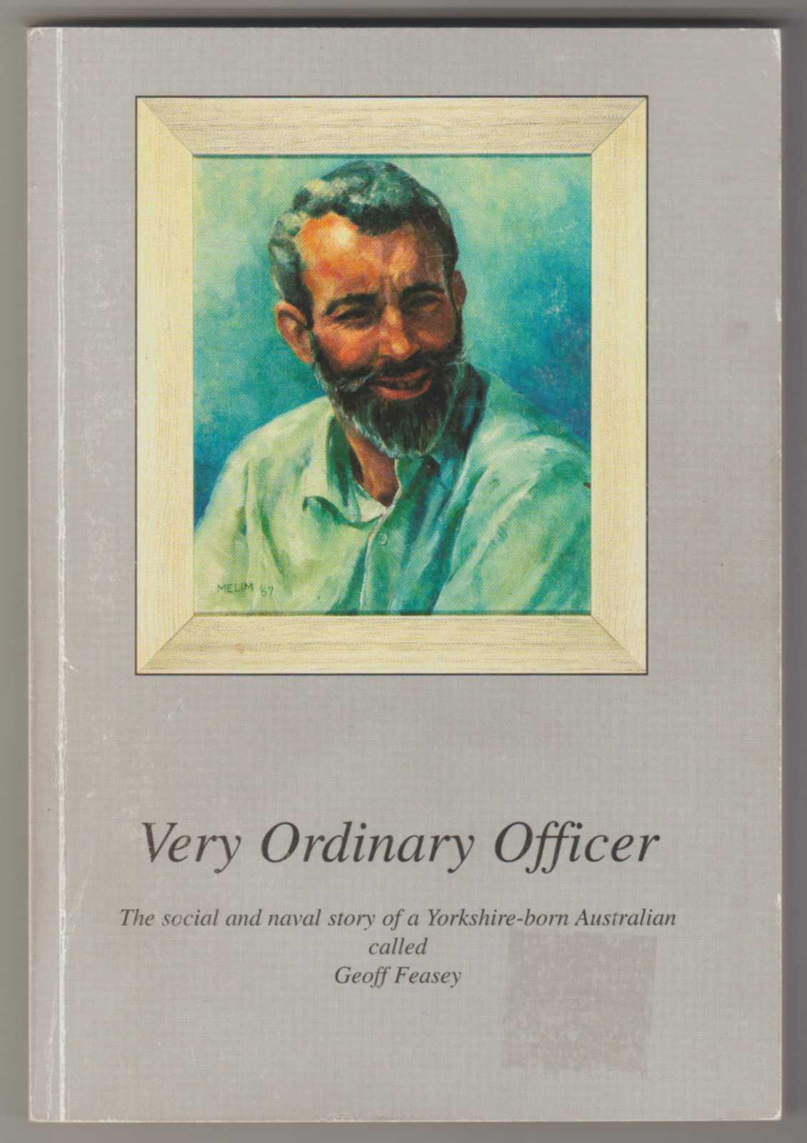 Image for VERY ORDINARY OFFICER: The Social and Navy Story of a Yorkshire-born Australian