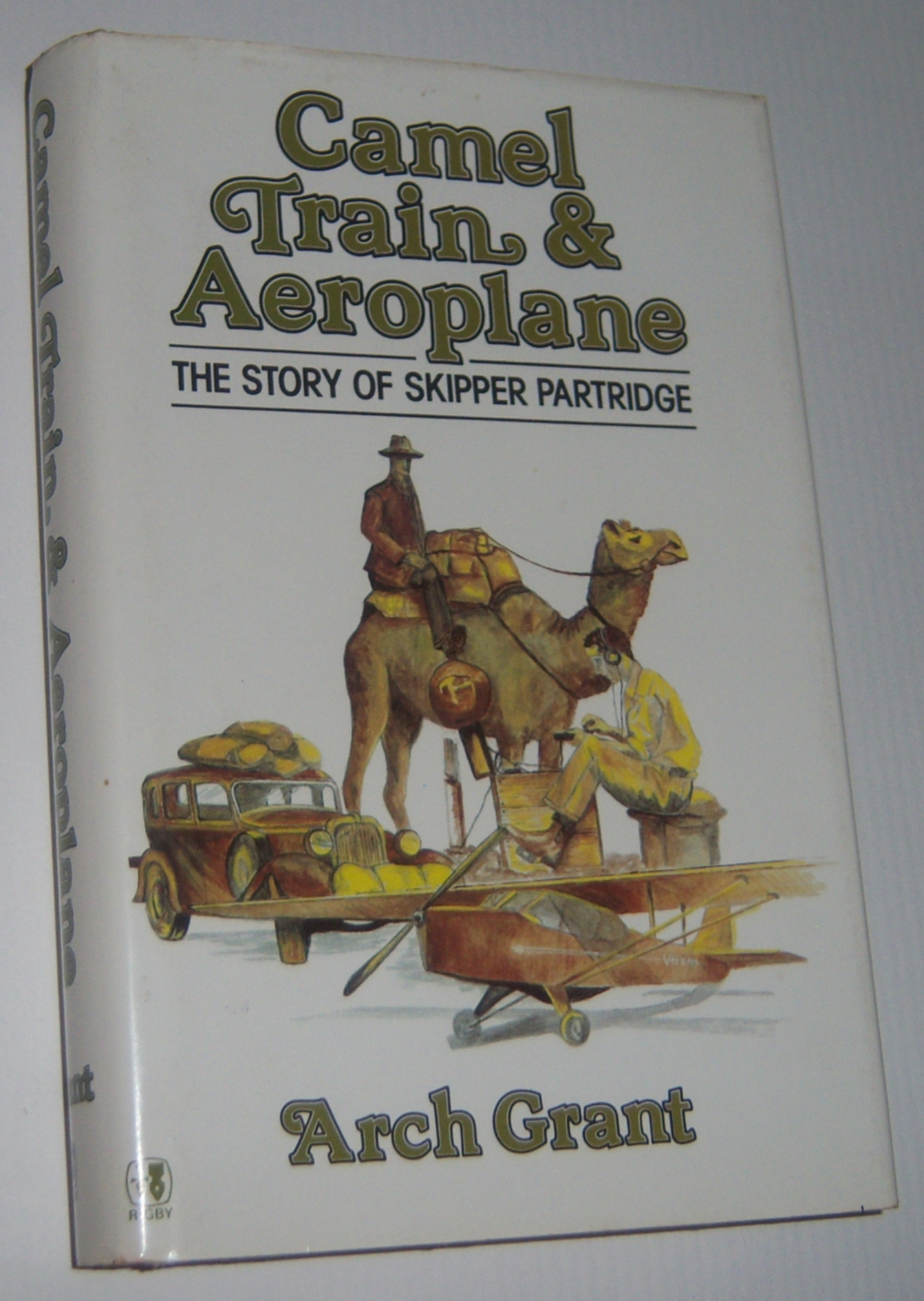 Image for CAMEL TRAIN & AEROPLANE: The Story of Skipper Partridge