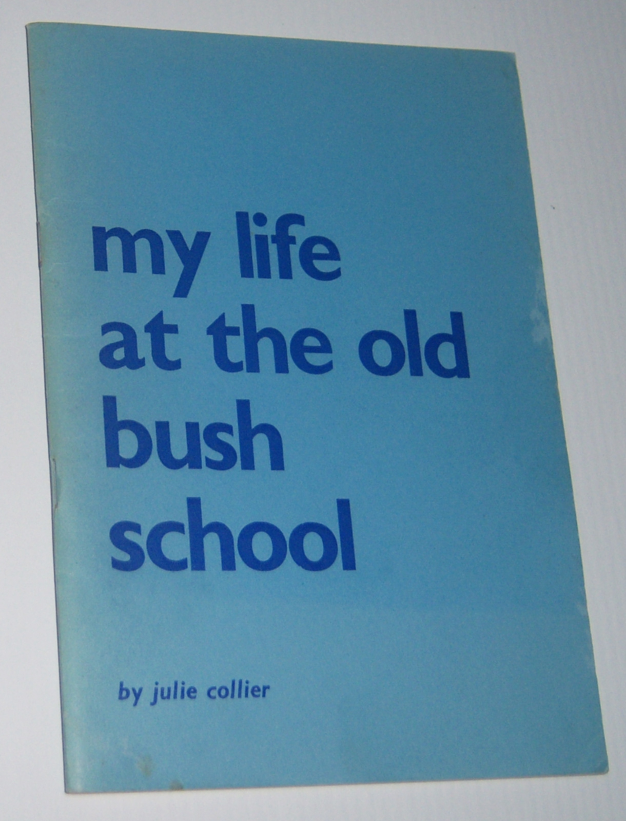Image for MY LIFE AT THE OLD BUSH SCHOOL