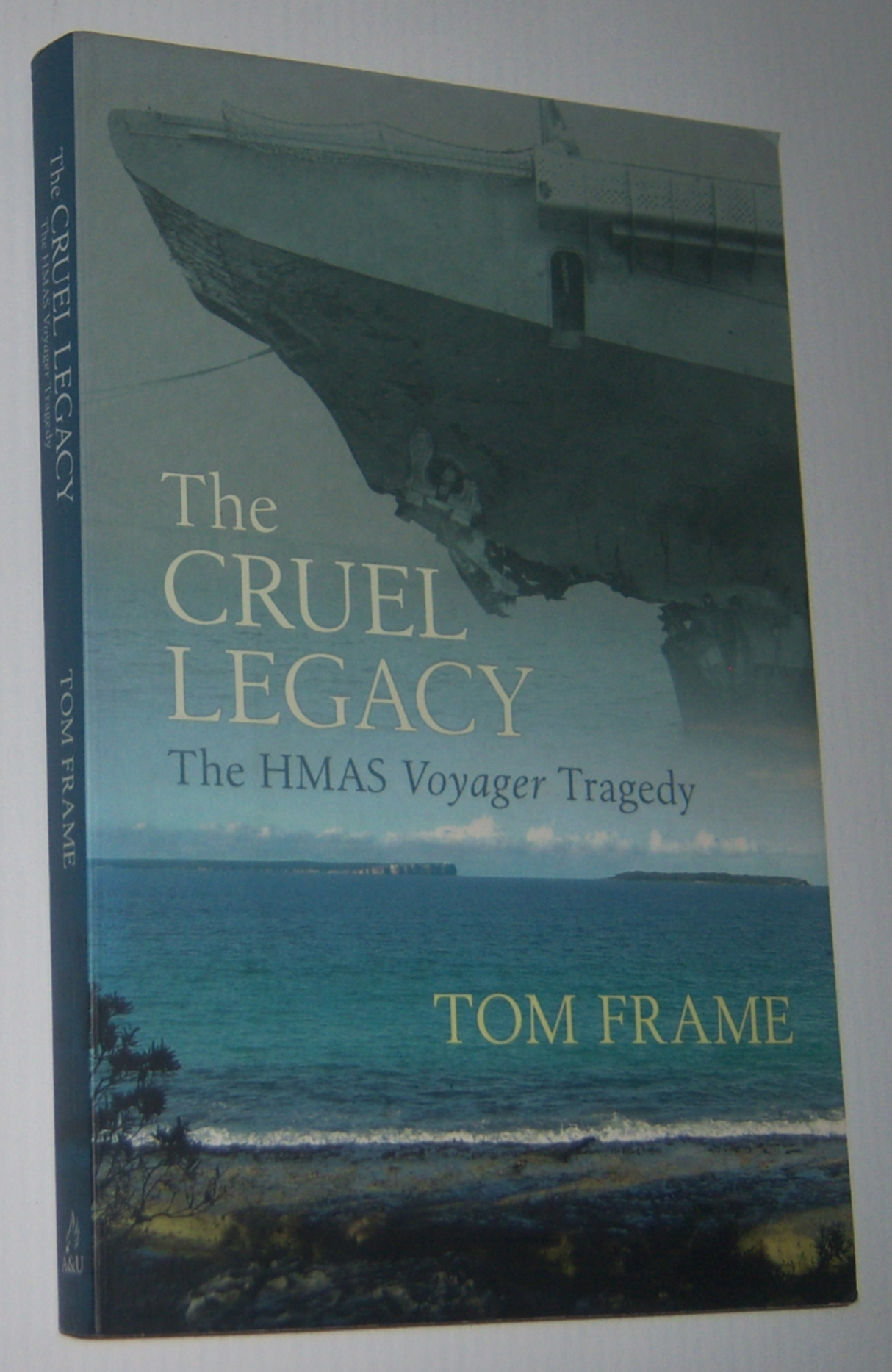 Image for THE CRUEL LEGACY: The HMAS Voyager Tragedy