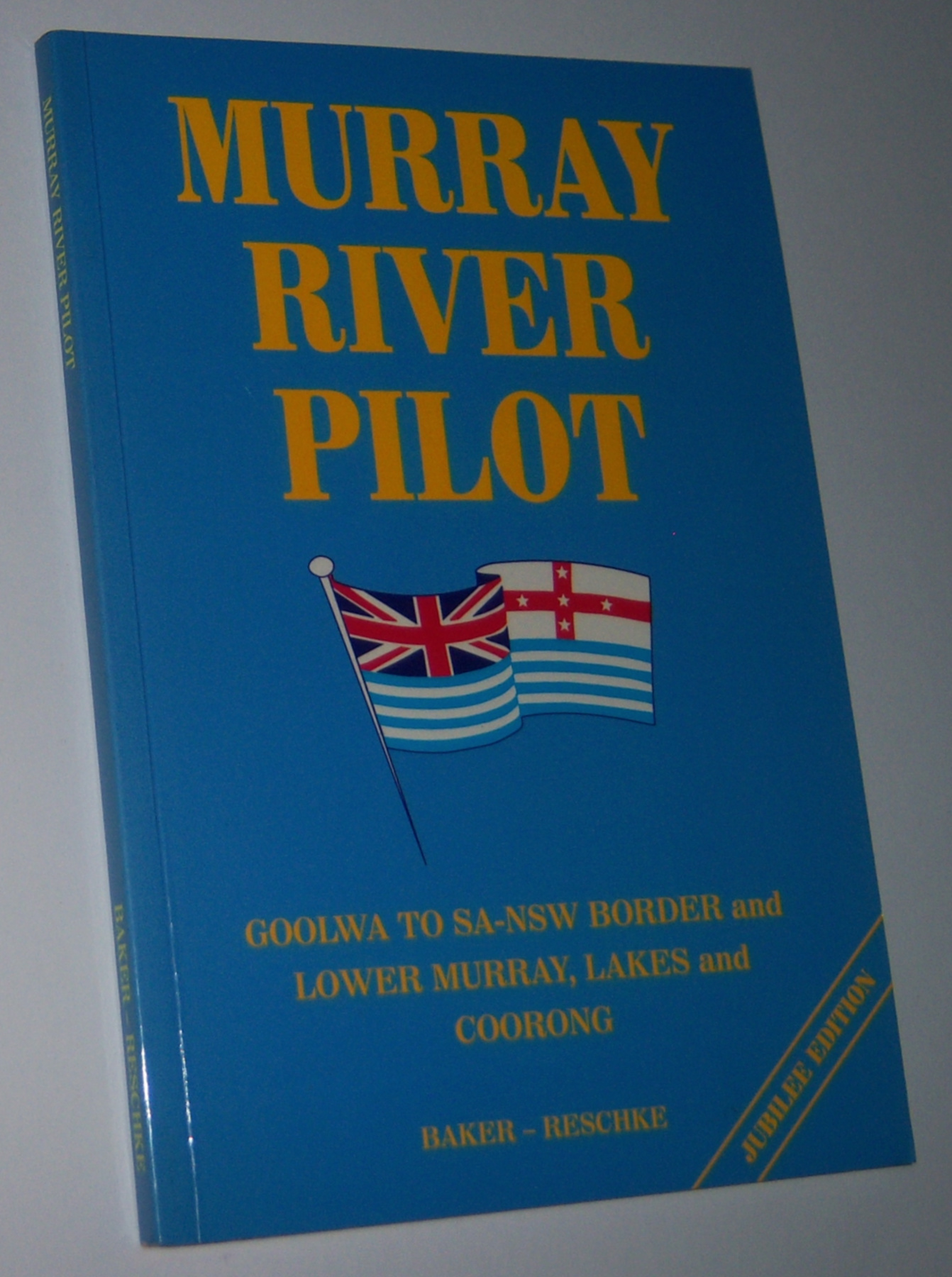 Image for MURRAY RIVER PILOT: Goolwa to SA-NSW Border and Lower Murray, Lakes and Coorong  (Jubilee Edition)