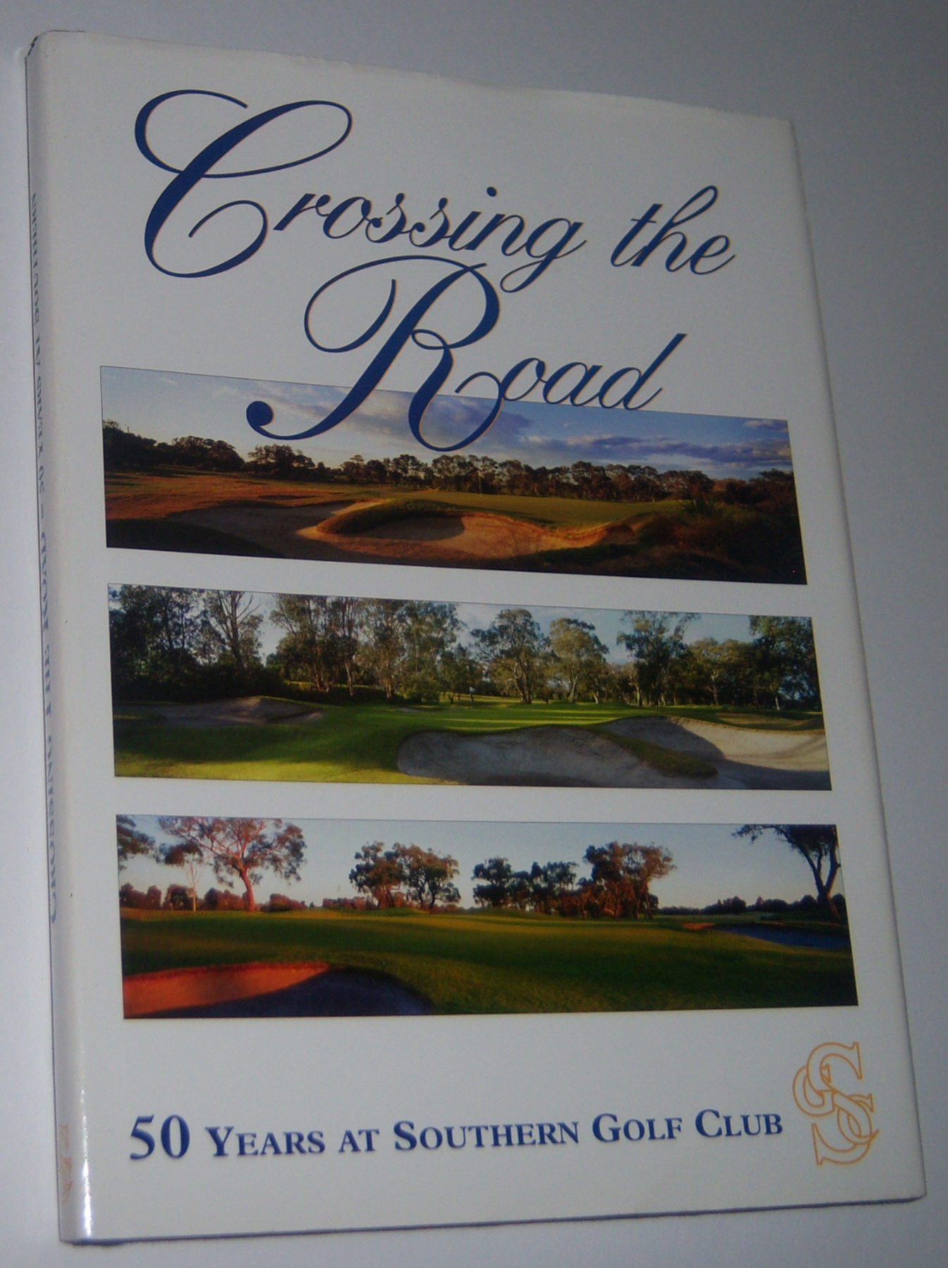 Image for CROSSING THE ROAD: 50 Years at Southern Golf Club