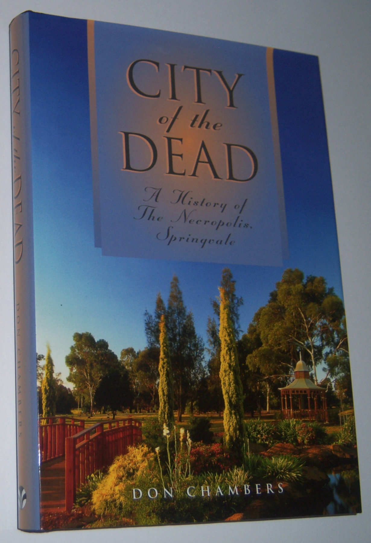 Image for CITY OF THE DEAD : A History of the Necropolis, Springvale