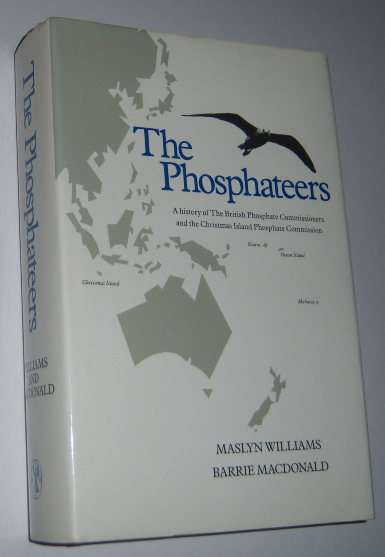Image for THE PHOSPHATEERS: A History of the British Phosphate Commissioners and the Christmas Island Phosphate Commission