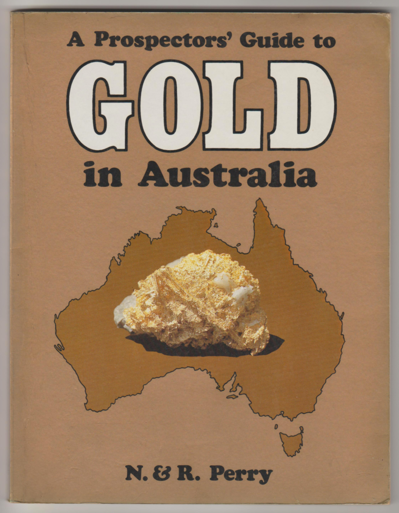 Image for A PROSPECTOR'S GUIDE TO GOLD IN AUSTRALIA