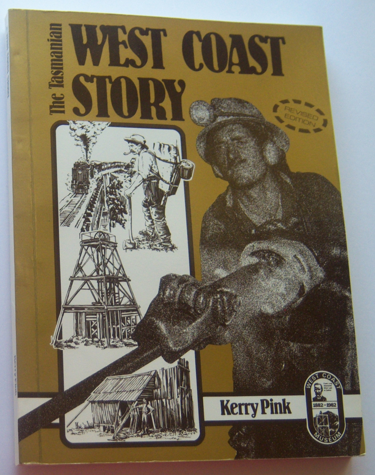 Image for THE WEST COAST STORY (A History of Western Tasmania and Its Mining Fields)