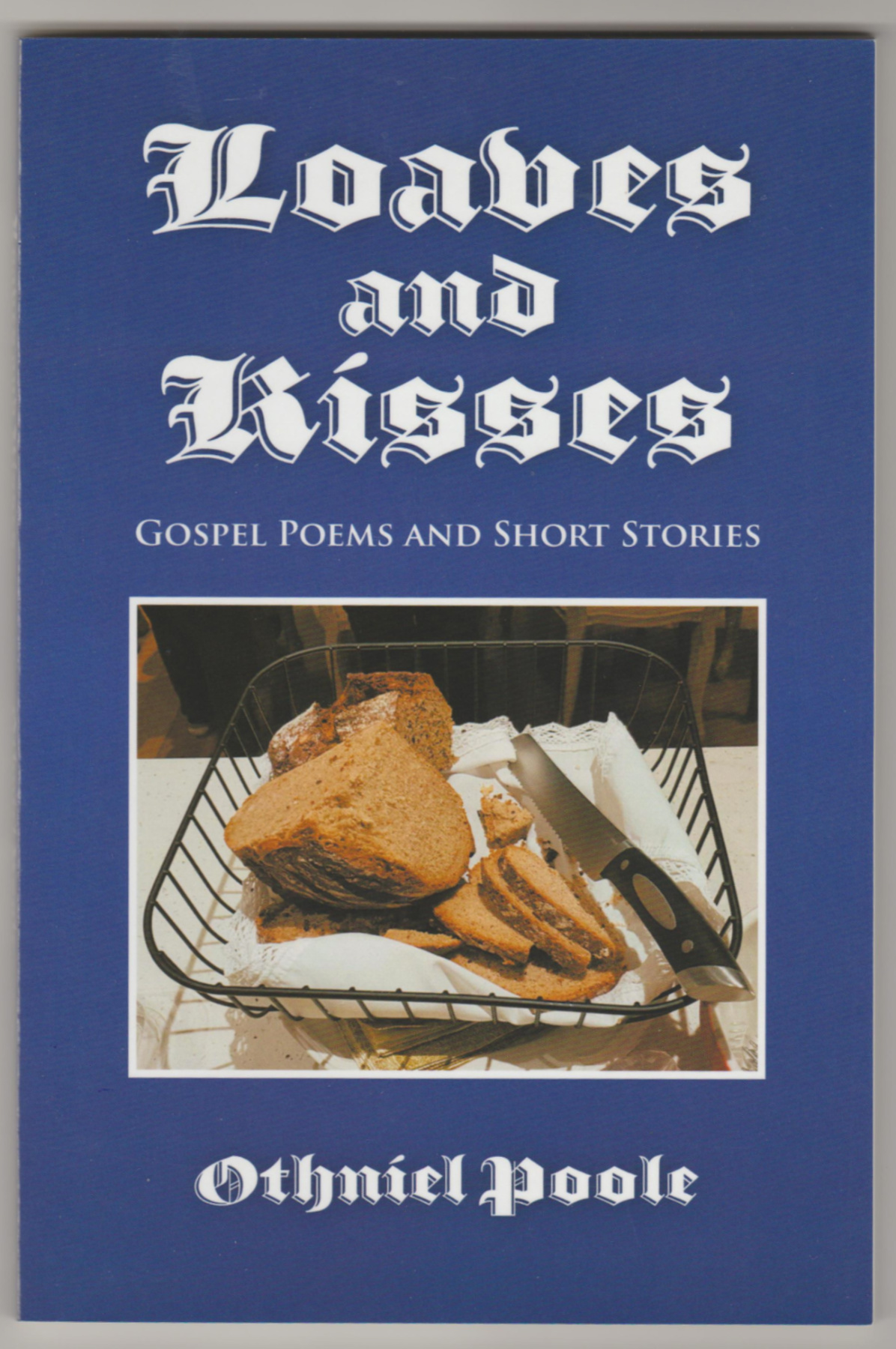 Image for LOAVES AND KISSES: Gospel Poems and Short Stories