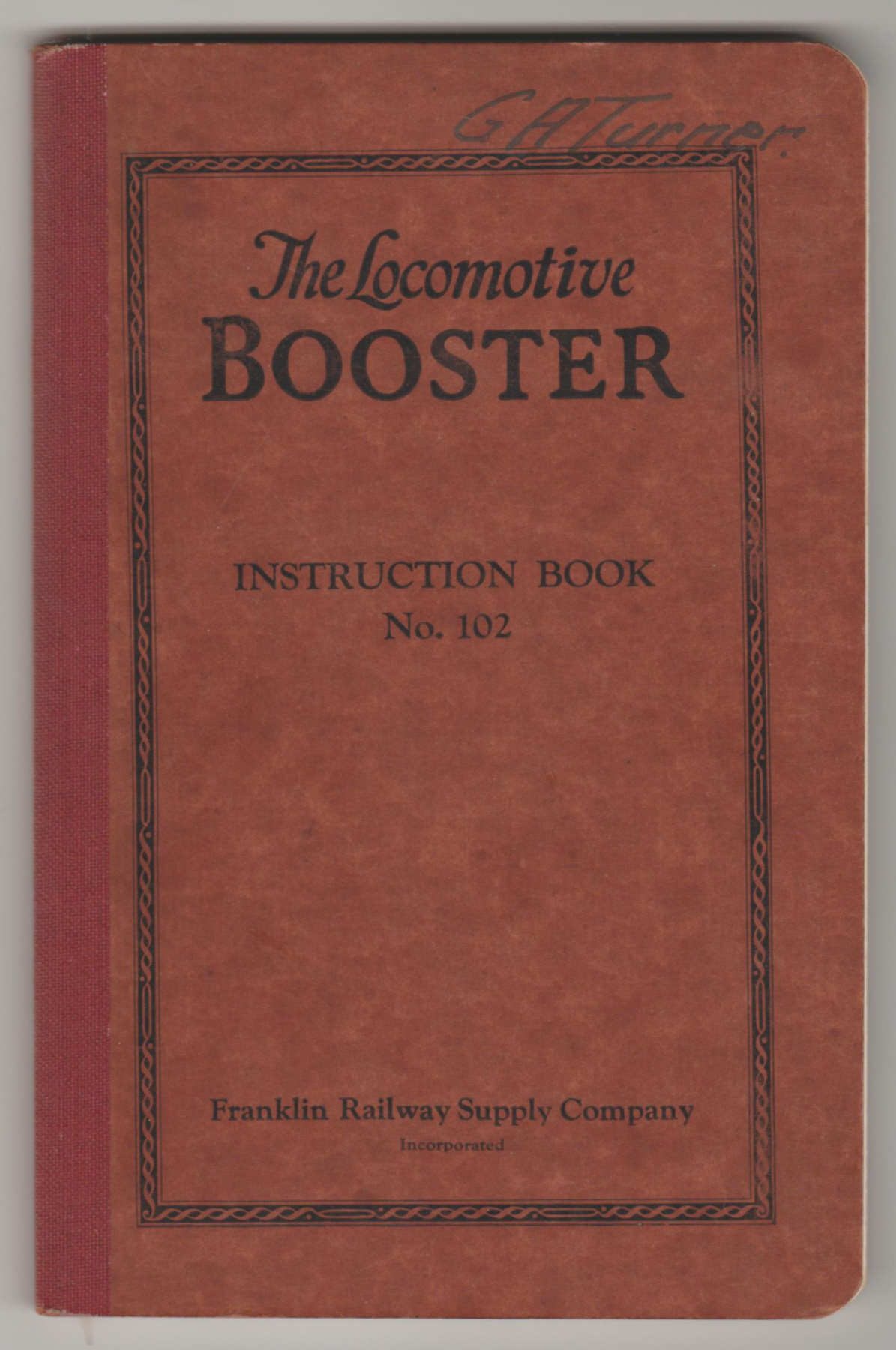 Image for THE LOCOMOTIVE BOOSTER: Types C-1 and C-2. Instruction Book No. 102