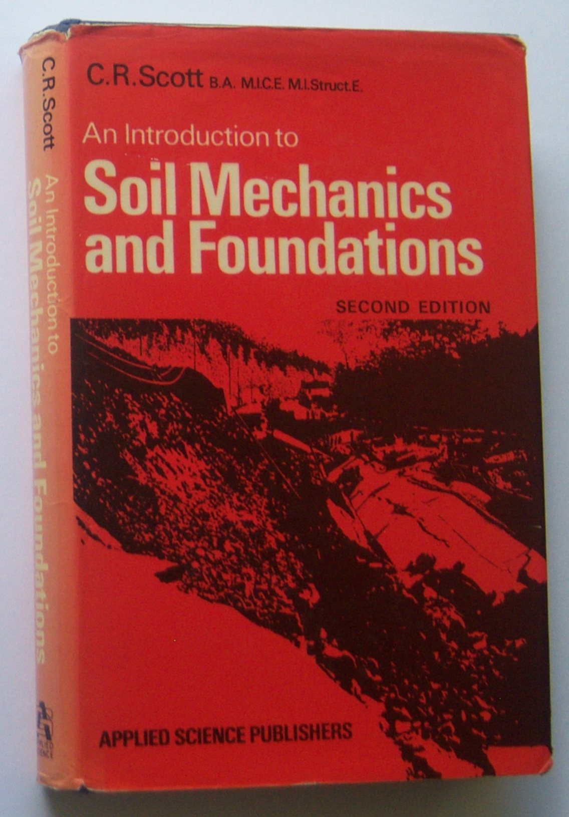 Image for AN INTRODUCTION TO SOIL MECHANICS AND FOUNDATIONS (Second Edition)