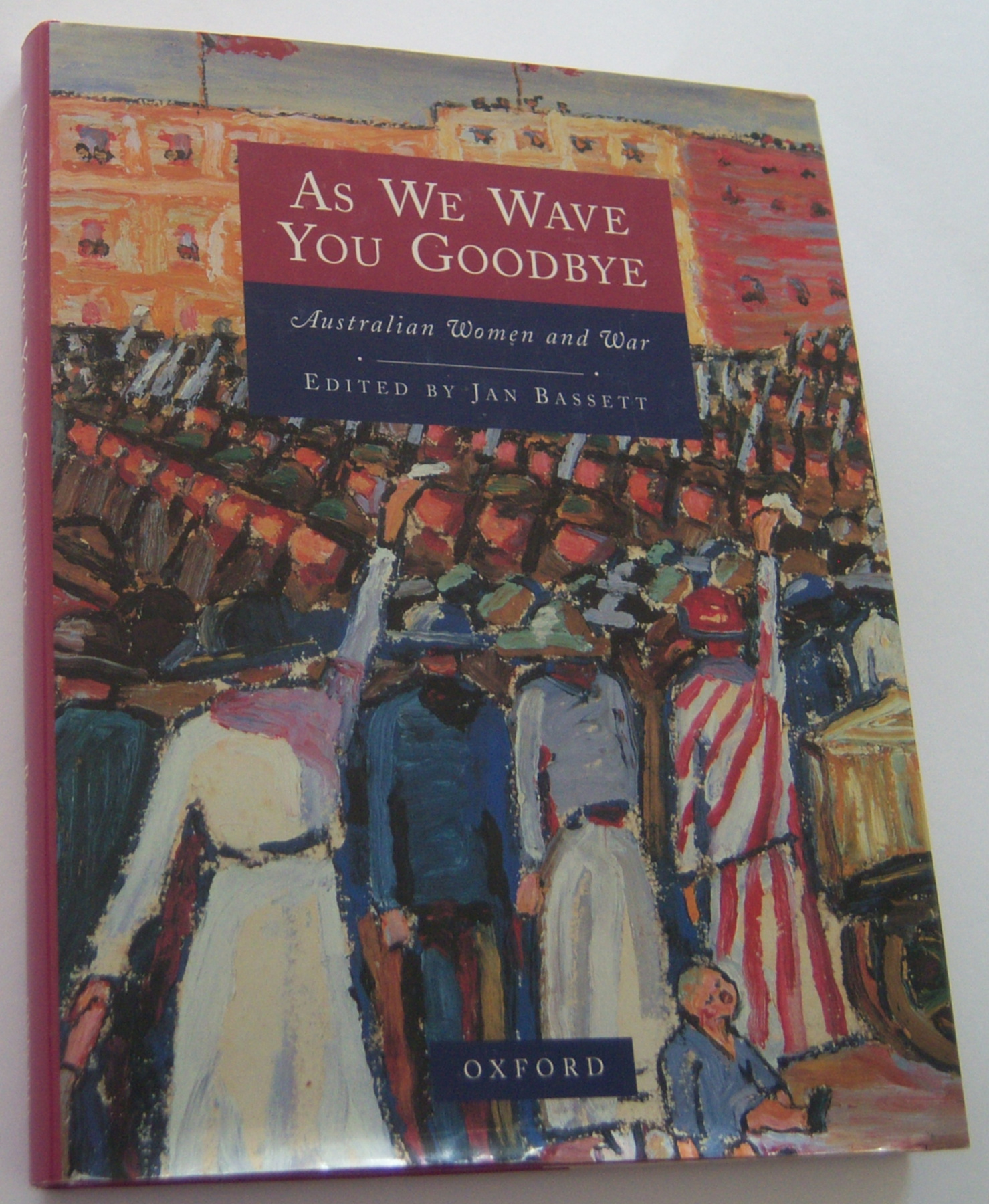 Image for AS WE WAVE YOU GOODBYE: Australian Women and War