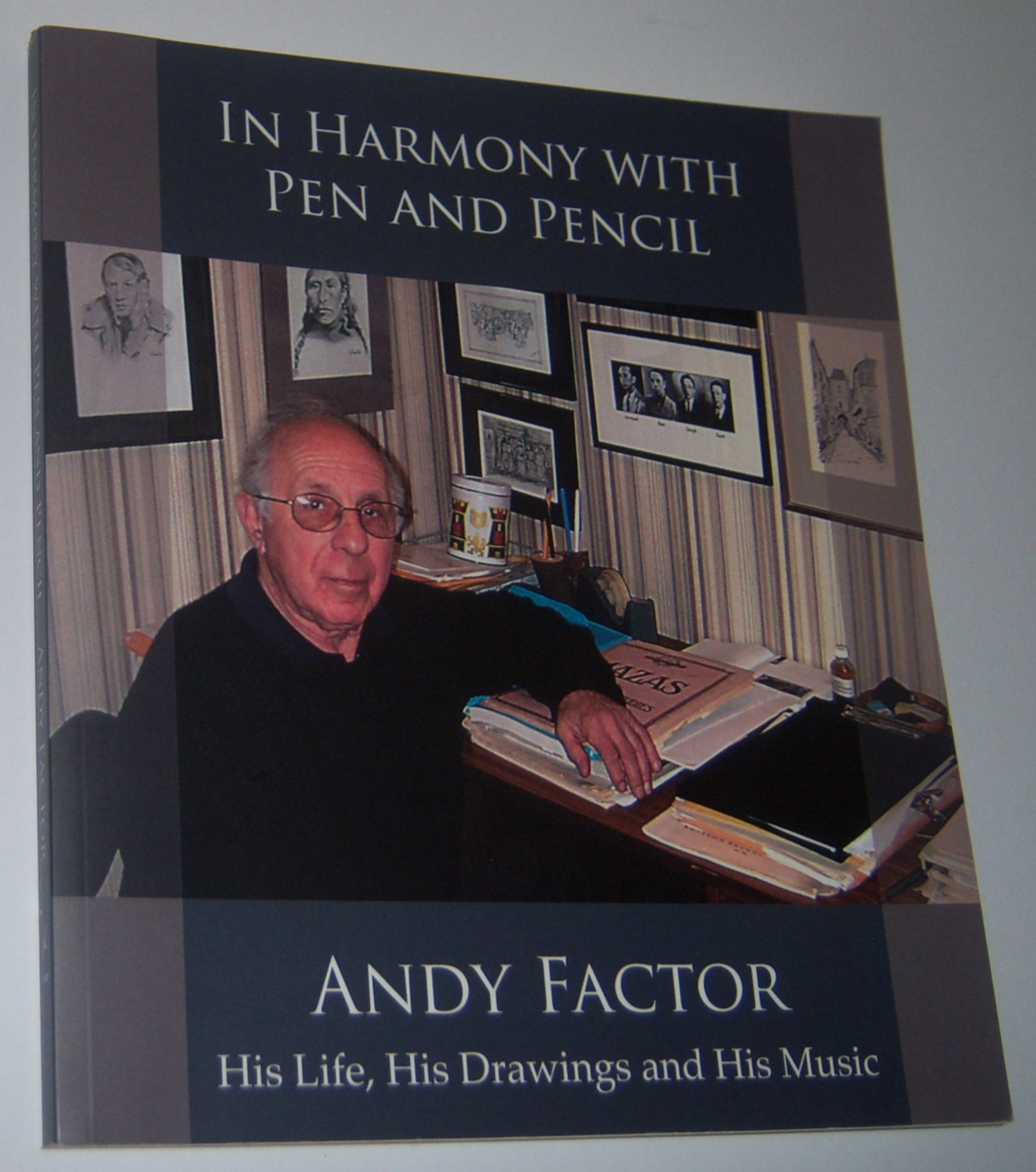 Image for IN HARMONY WITH PEN AND PENCIL: Andy Factor. His Life, His Drawings and His Music