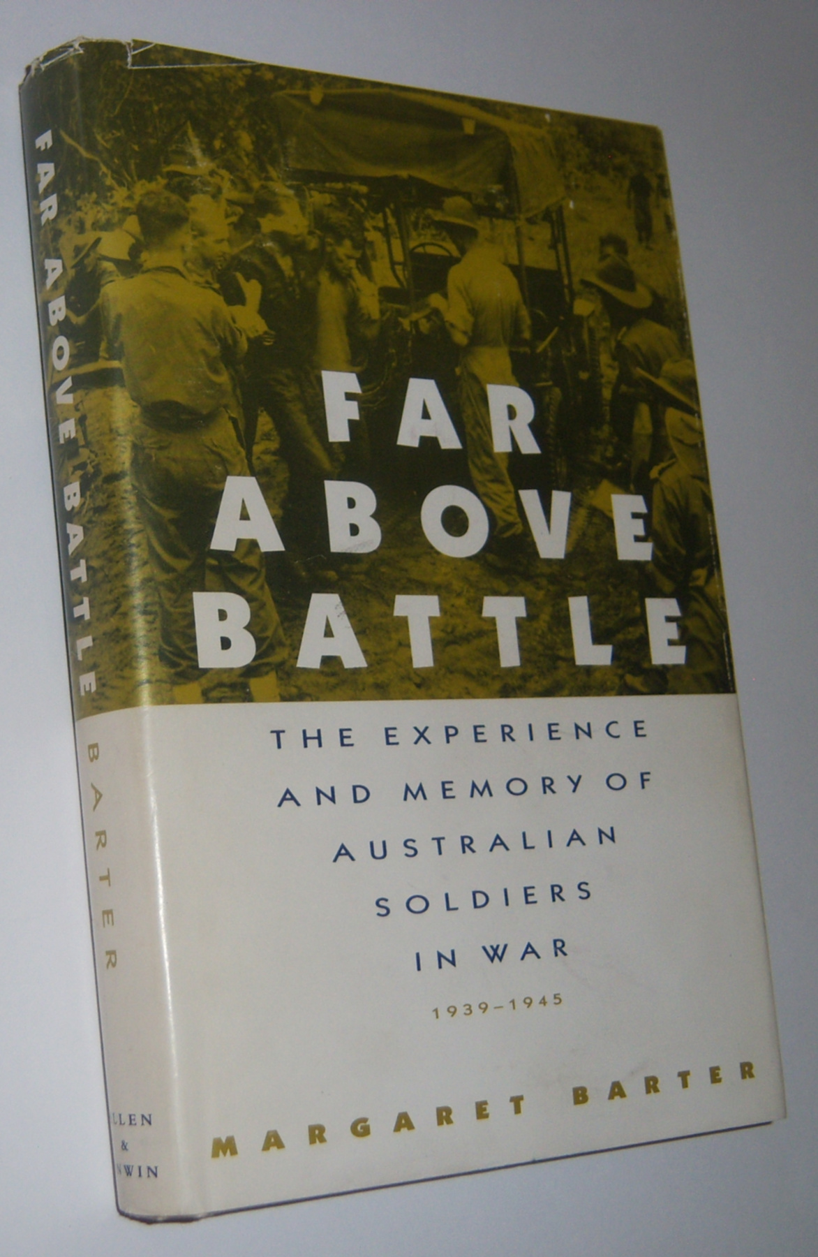 Image for FAR ABOVE BATTLE: The Experience and Memory of Australian Soldiers in War 1939-1945