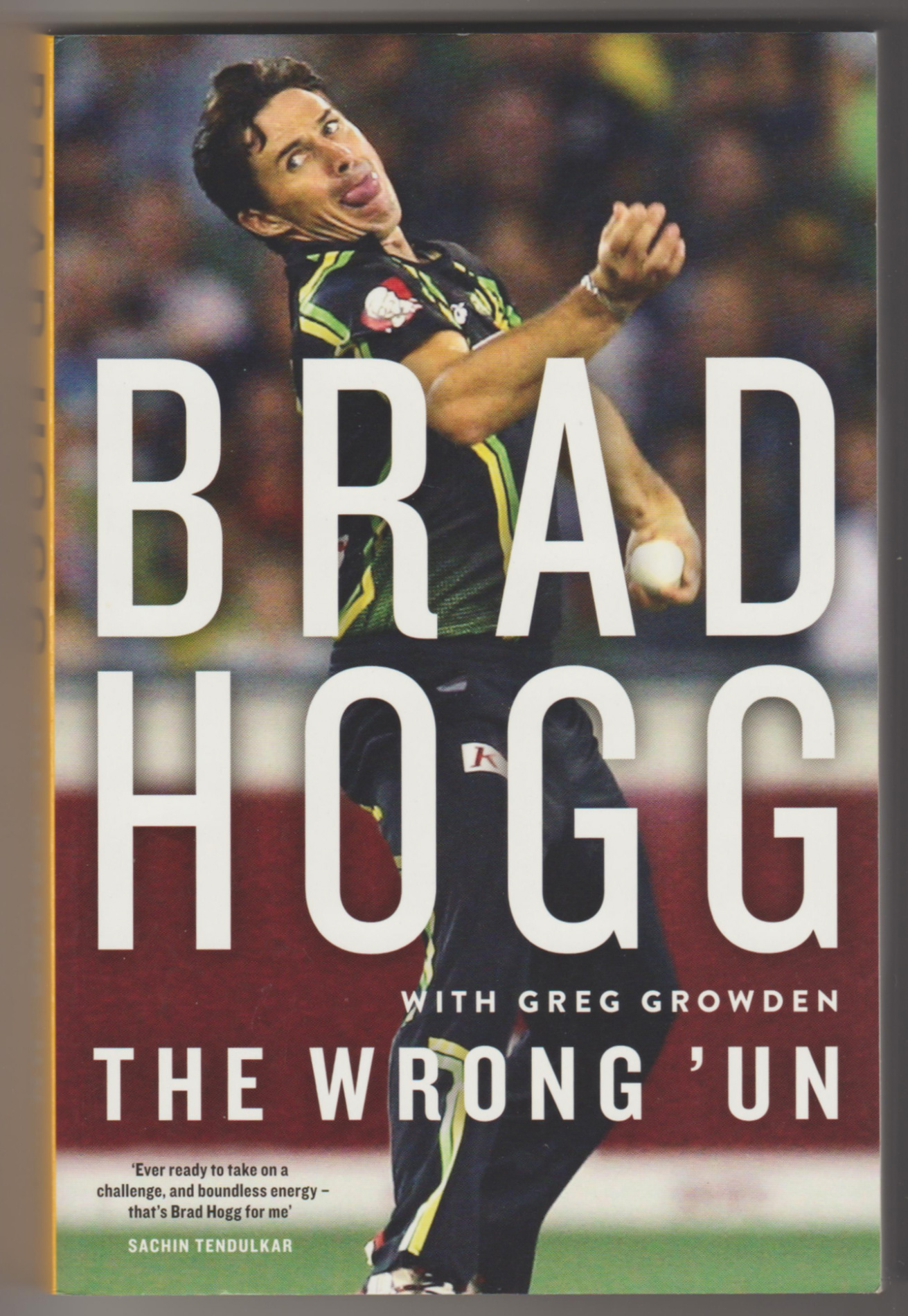 Image for THE WRONG 'UN: The Brad Hogg Story