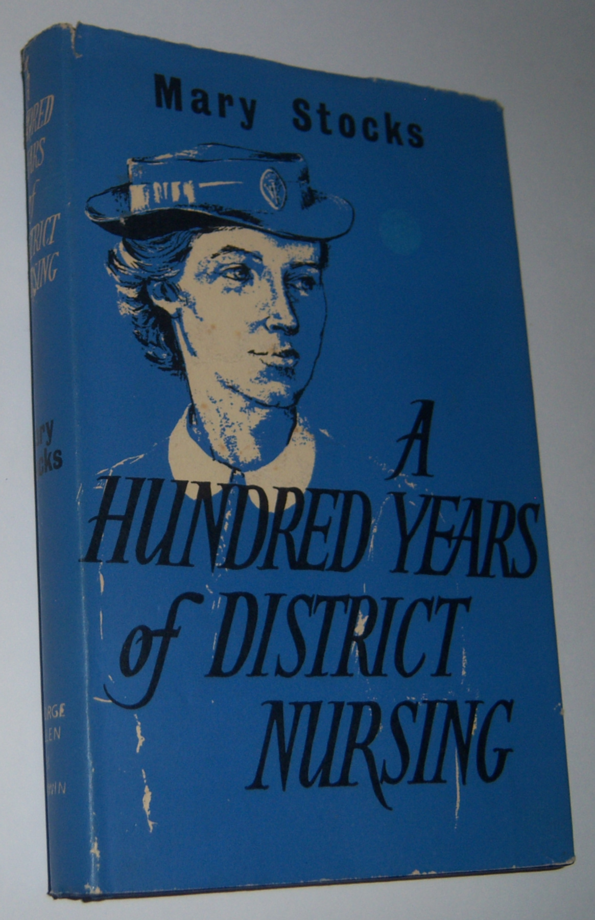 Image for A HUNDRED YEARS OF DISTRICT NURSING