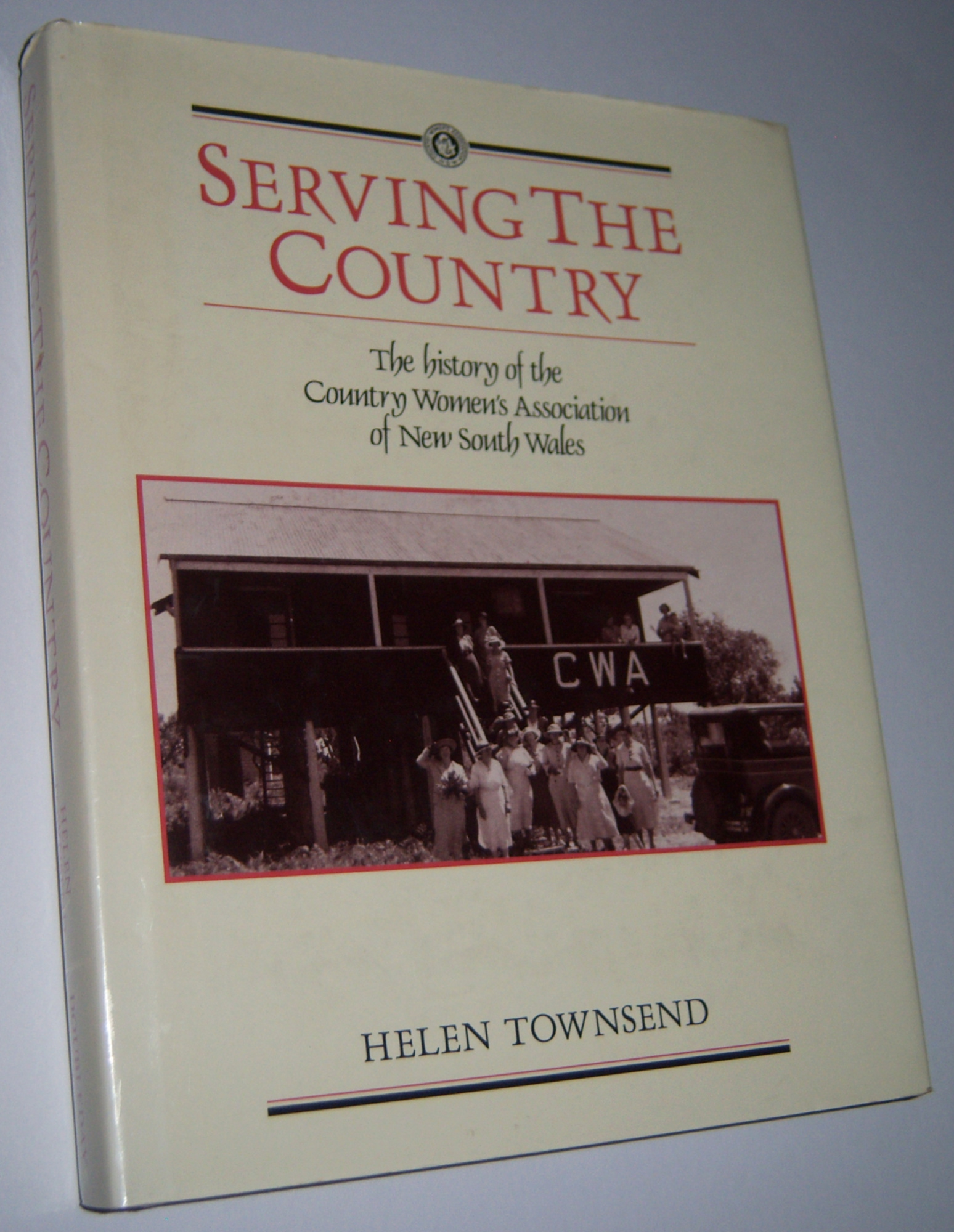 Image for SERVING THE COUNTRY: The History of The Country Women's Association of New South Wales