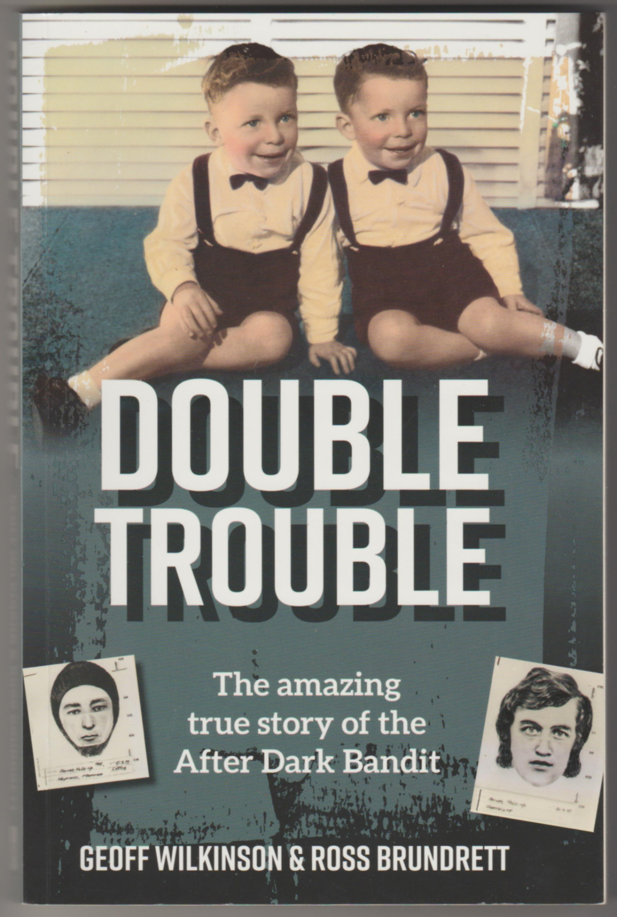 Image for DOUBLE TROUBLE: The Amazing True Story of the After Dark Bandit