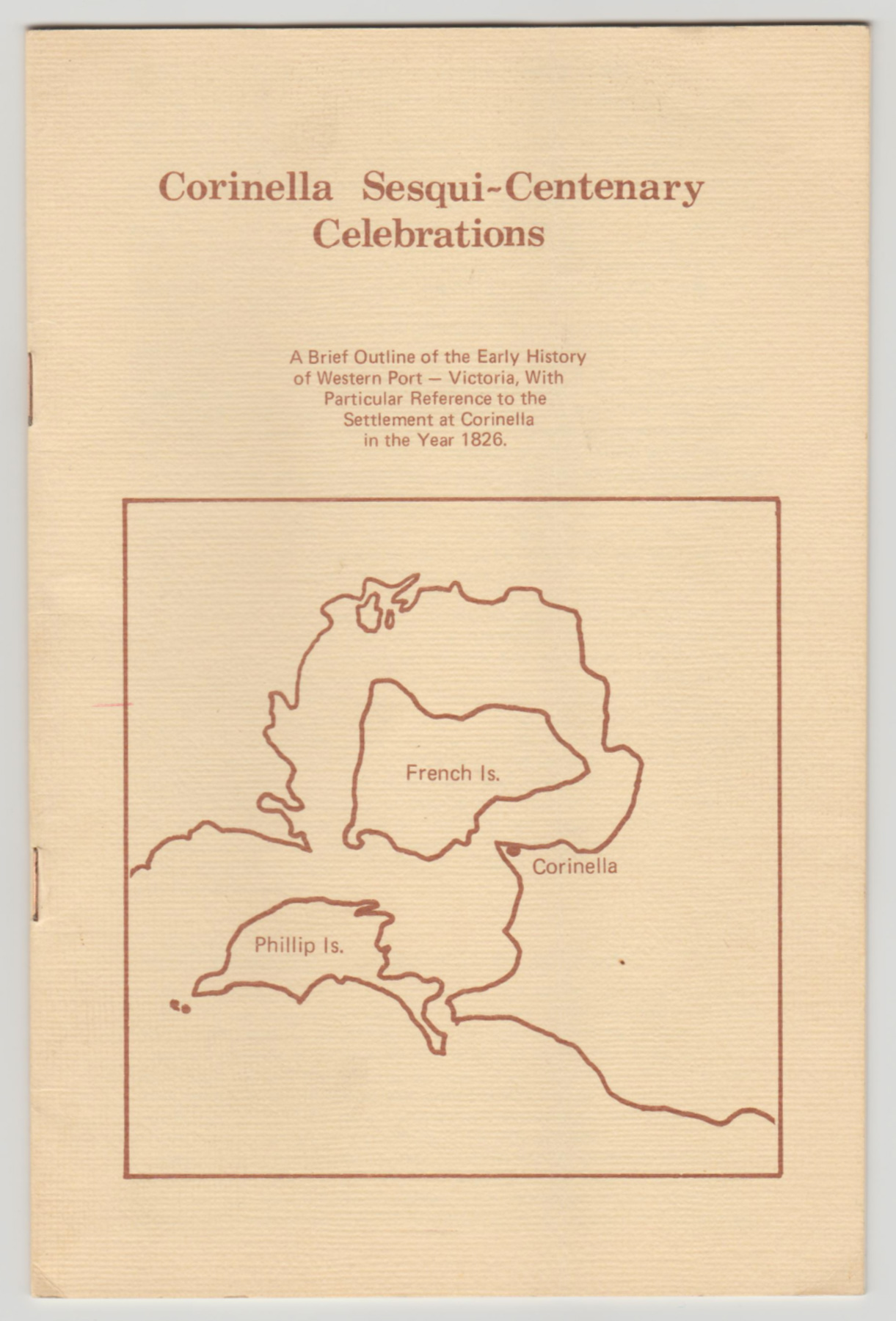 Image for CORINELLA SESQUI-CENTENARY CELEBRATIONS: A Brief Outline of the Early History of Western Port, Victoria with Particular Reference to the Settlement at Corinella in the Year 1826