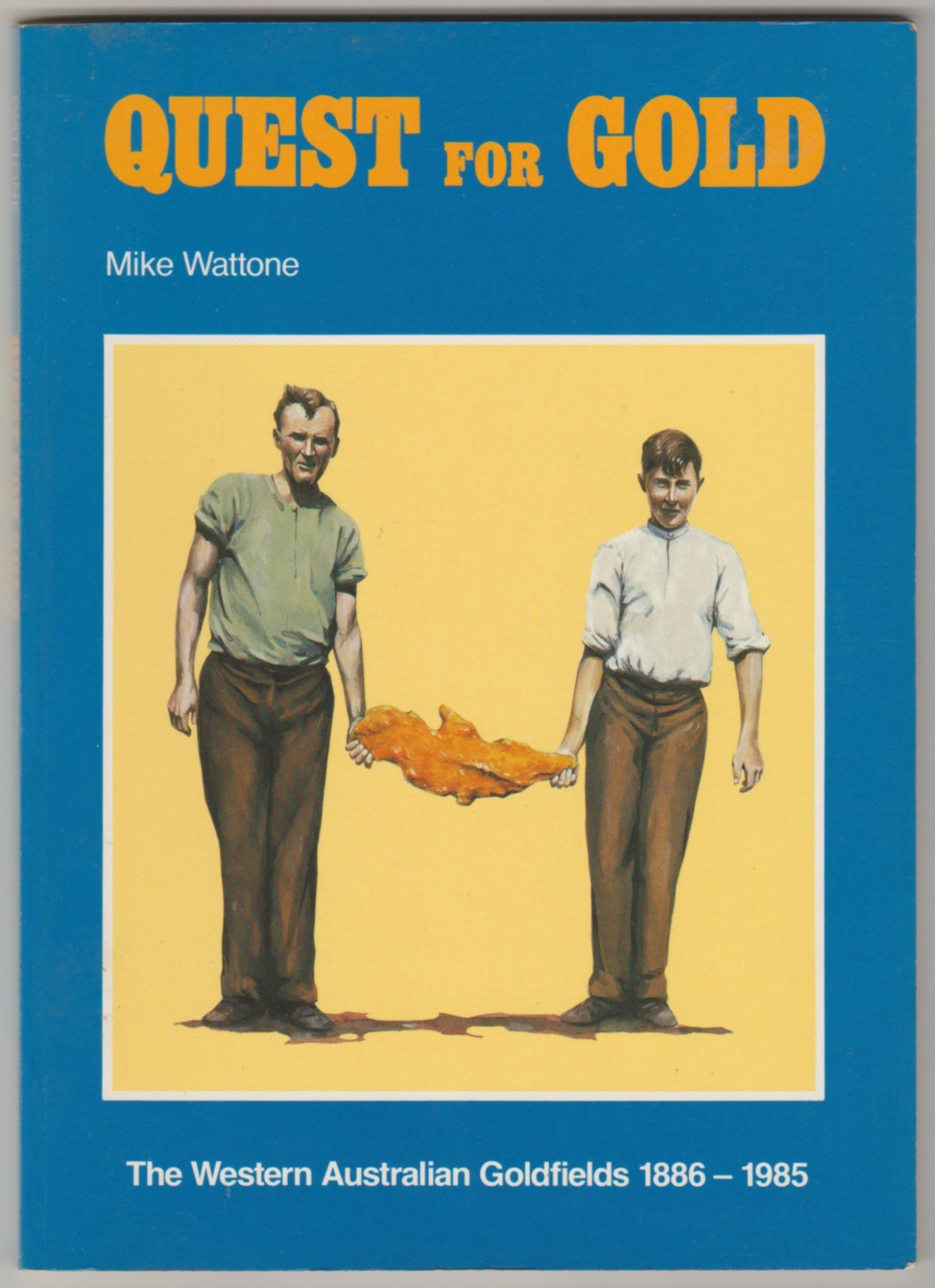 Image for QUEST FOR GOLD: The Western Australian Goldfields 1886-1985