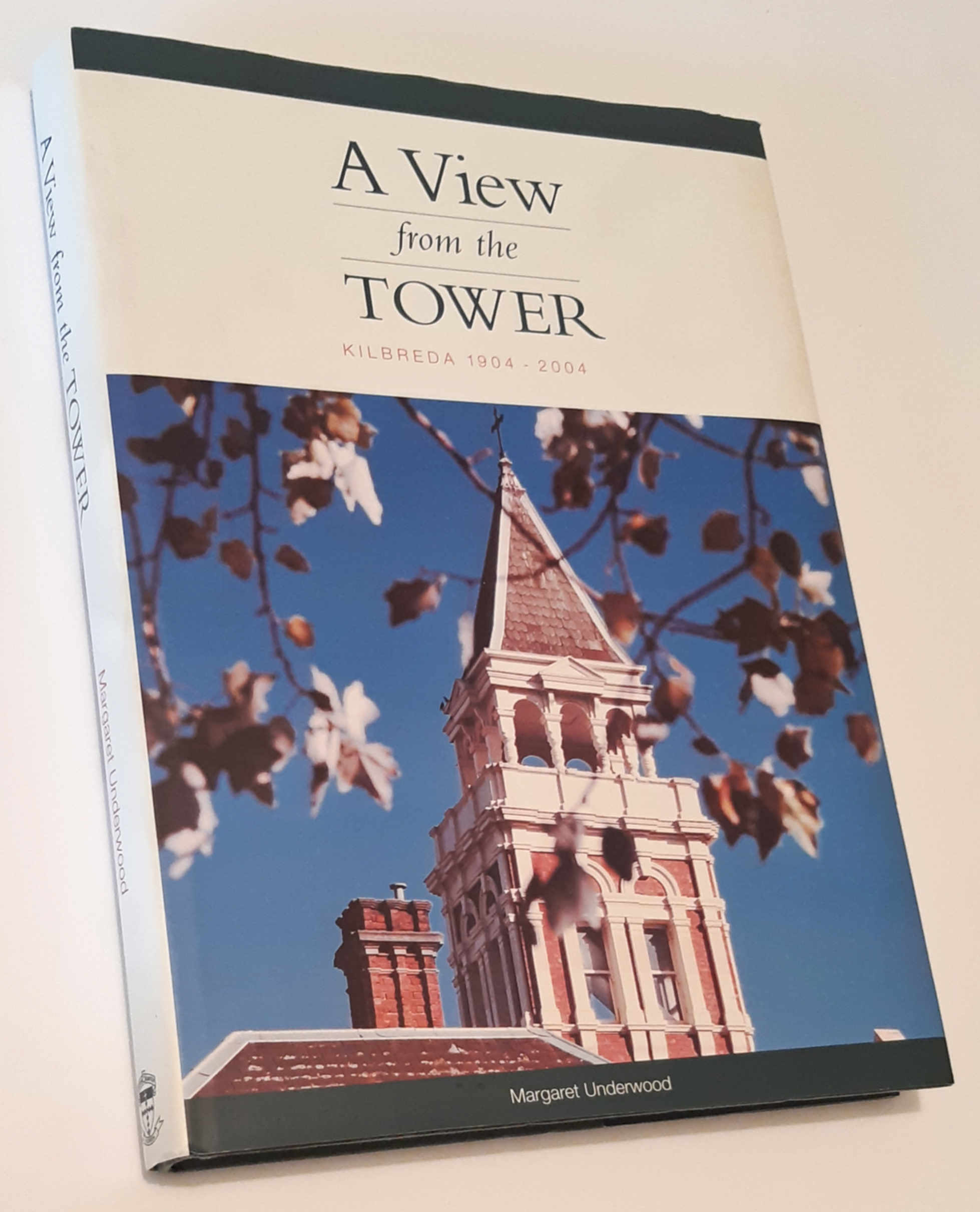 Image for A VIEW FROM THE TOWER: Kilbreda 1904-2004 (Signed Copy)