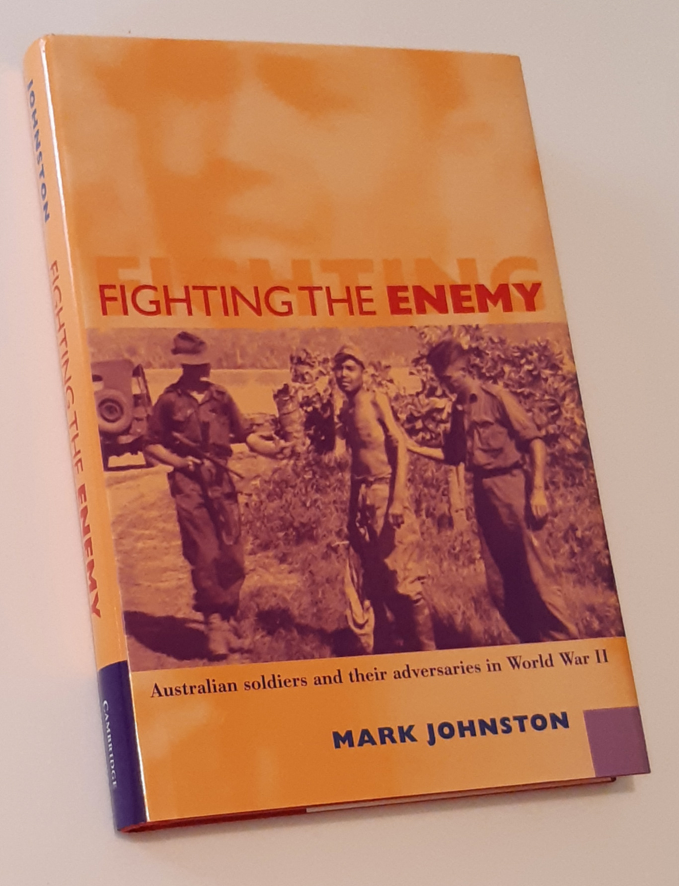 Image for FIGHTING THE ENEMY: Australian Soldiers and their Adversaries in World War II