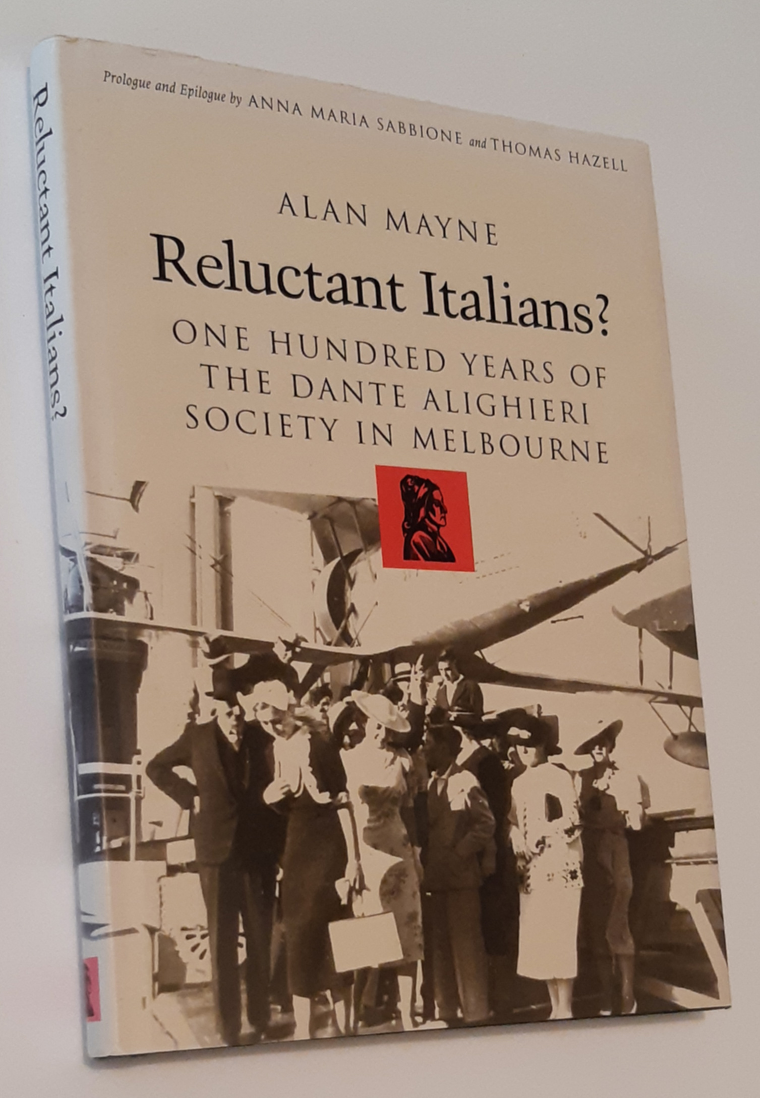 Image for RELUCTANT ITALIANS? One Hundred Years of the Dante Alighieri Society in Melbourne 1896-1996