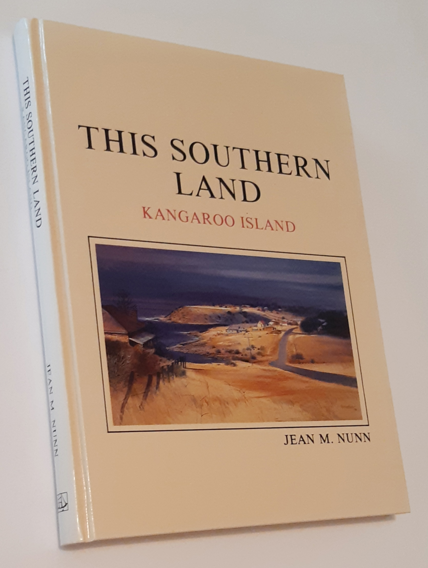 Image for THIS SOUTHERN LAND: A Social History of Kangaroo Island 1800-1890