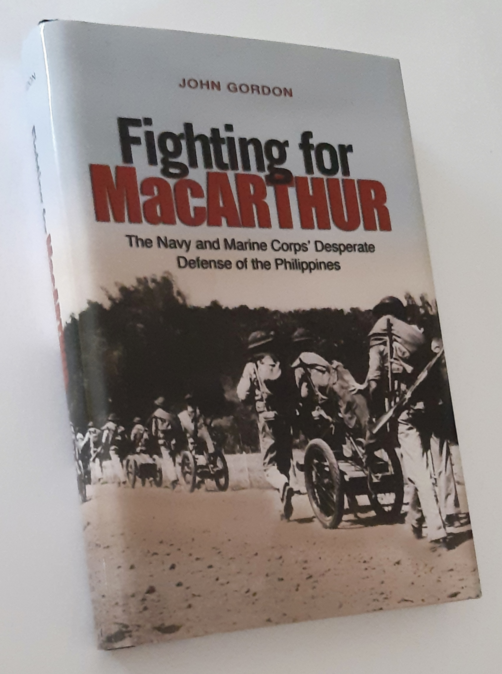 Image for FIGHTING FOR MACARTHUR: The Navy and Marine Corps' Desperate Defense of the Philippines