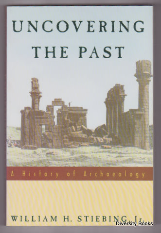 Image for UNCOVERING THE PAST: A History of Archaeology