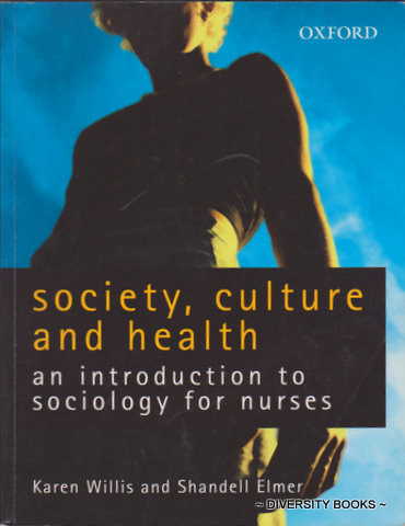 Image for SOCIETY, CULTURE AND HEALTH : An Introduction to Sociology for Nurses