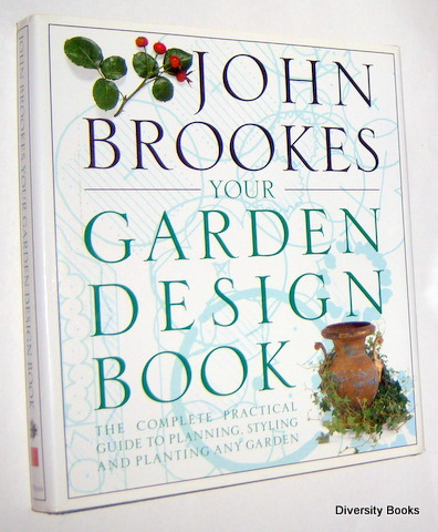 Image for YOUR GARDEN DESIGN BOOK : Complete Practical Guide to Planning, Styling and Planting Any Garden