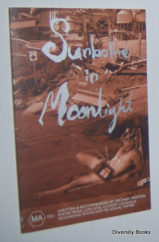 Image for SUNBATHE IN MOONLIGHT : Poetry, Prose, Low Level Flowery Language, Occasional Rhyme and Yes, Sexual Themes