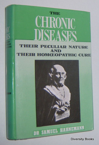 Image for THE CHRONIC DISEASES : Their Peculiar Nature and Their Homoeopathic Cure (2)