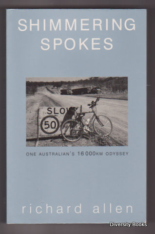 Image for SHIMMERING SPOKES : One Australian's 16,000 Km Odyssey. (Signed Copy)