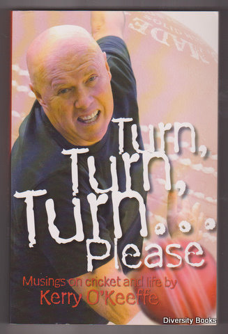 Image for TURN, TURN, TURN . . . PLEASE : Musings on Cricket and Life