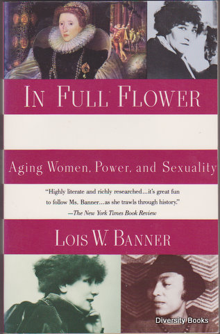 Image for IN FULL FLOWER : Aging Women, Power, and Sexuality. A History